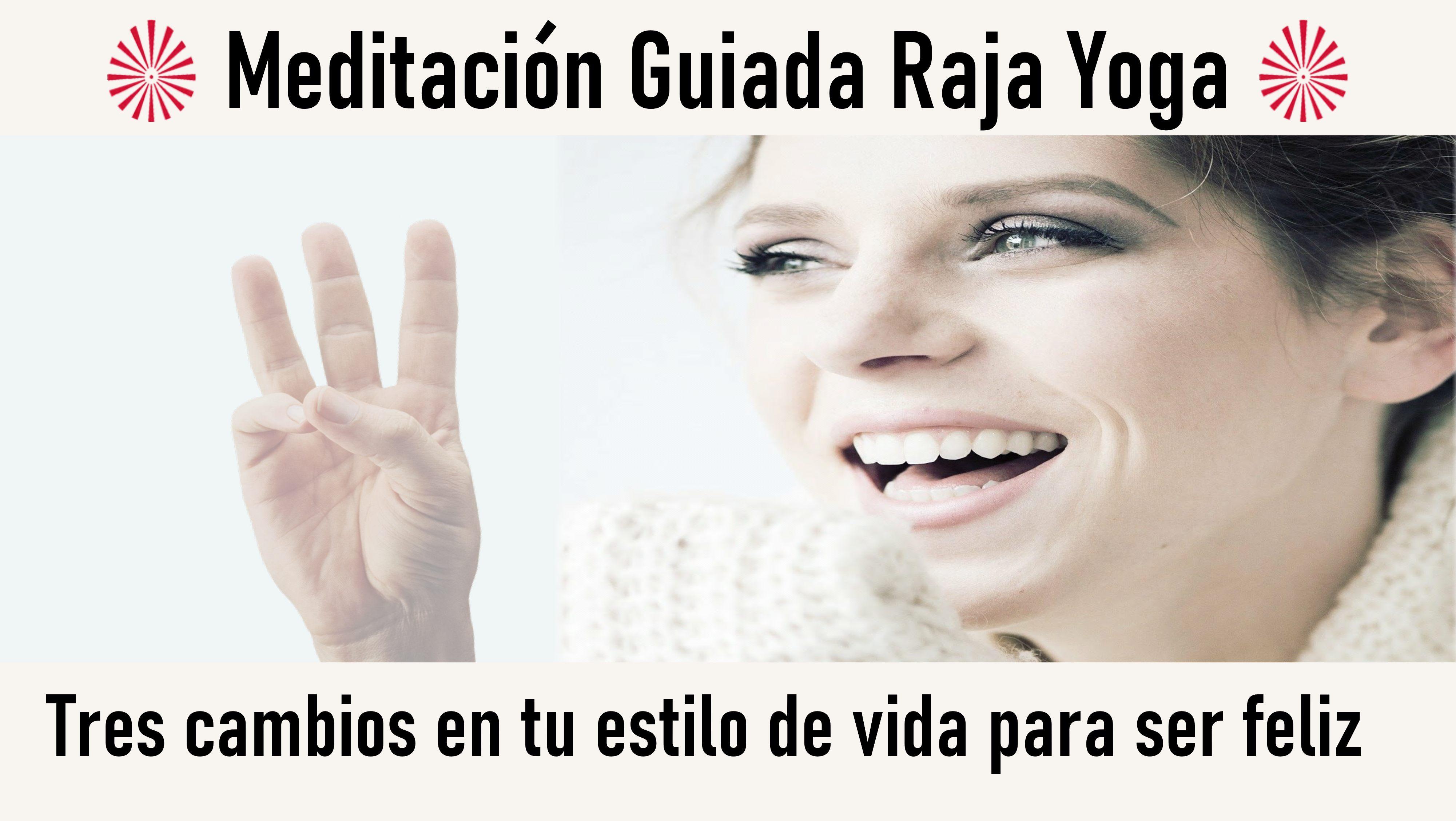 Meditación Raja Yoga: Tres cambios en tu estilo de vida para ser feliz (13 Agosto 2020) On-line desde Barcelona