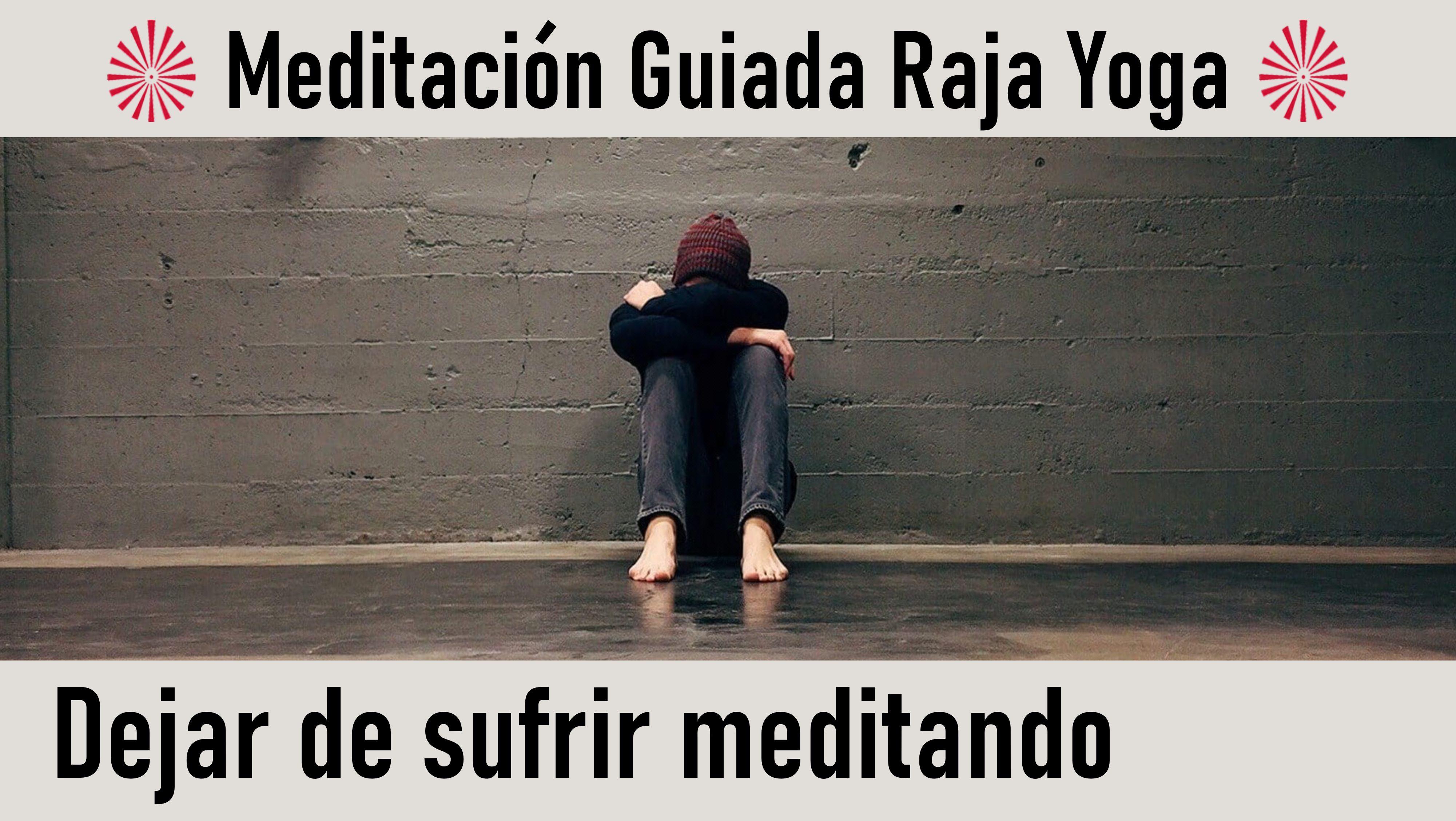27 Mayo 2020 Meditación Guiada: Dejar de Sufrir Meditando