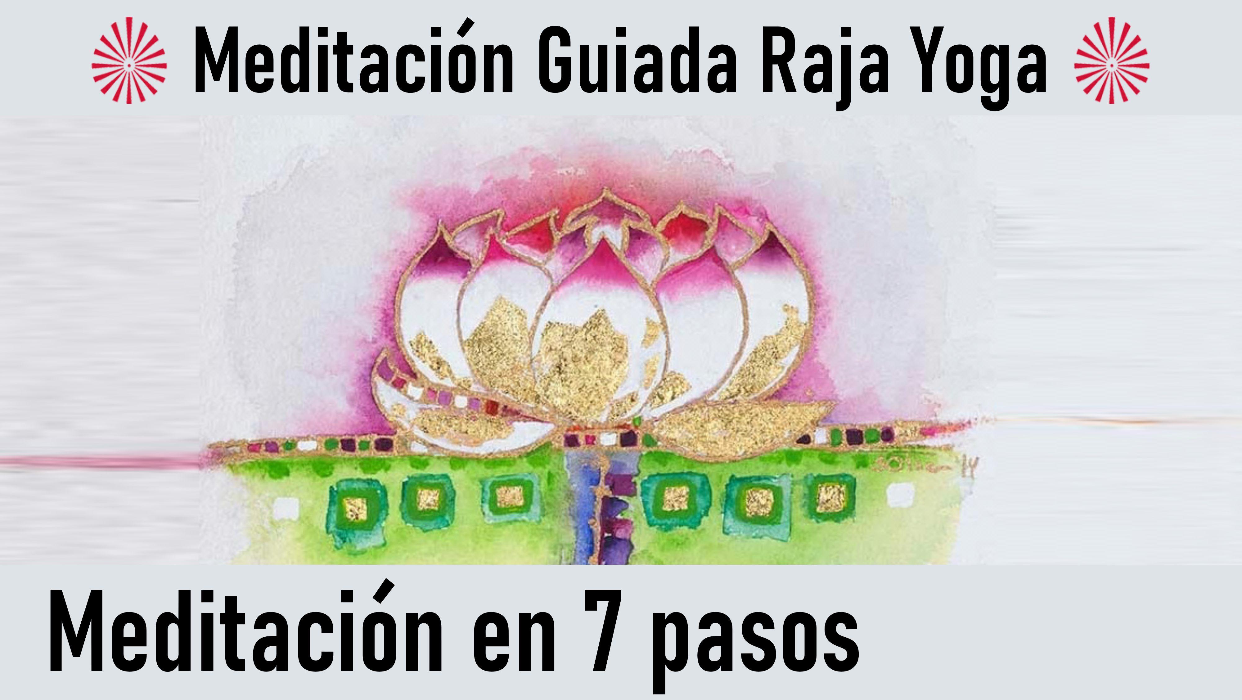 Meditación Raja Yoga: Meditación en 7 pasos (13 Junio 2020) On-line desde Valencia