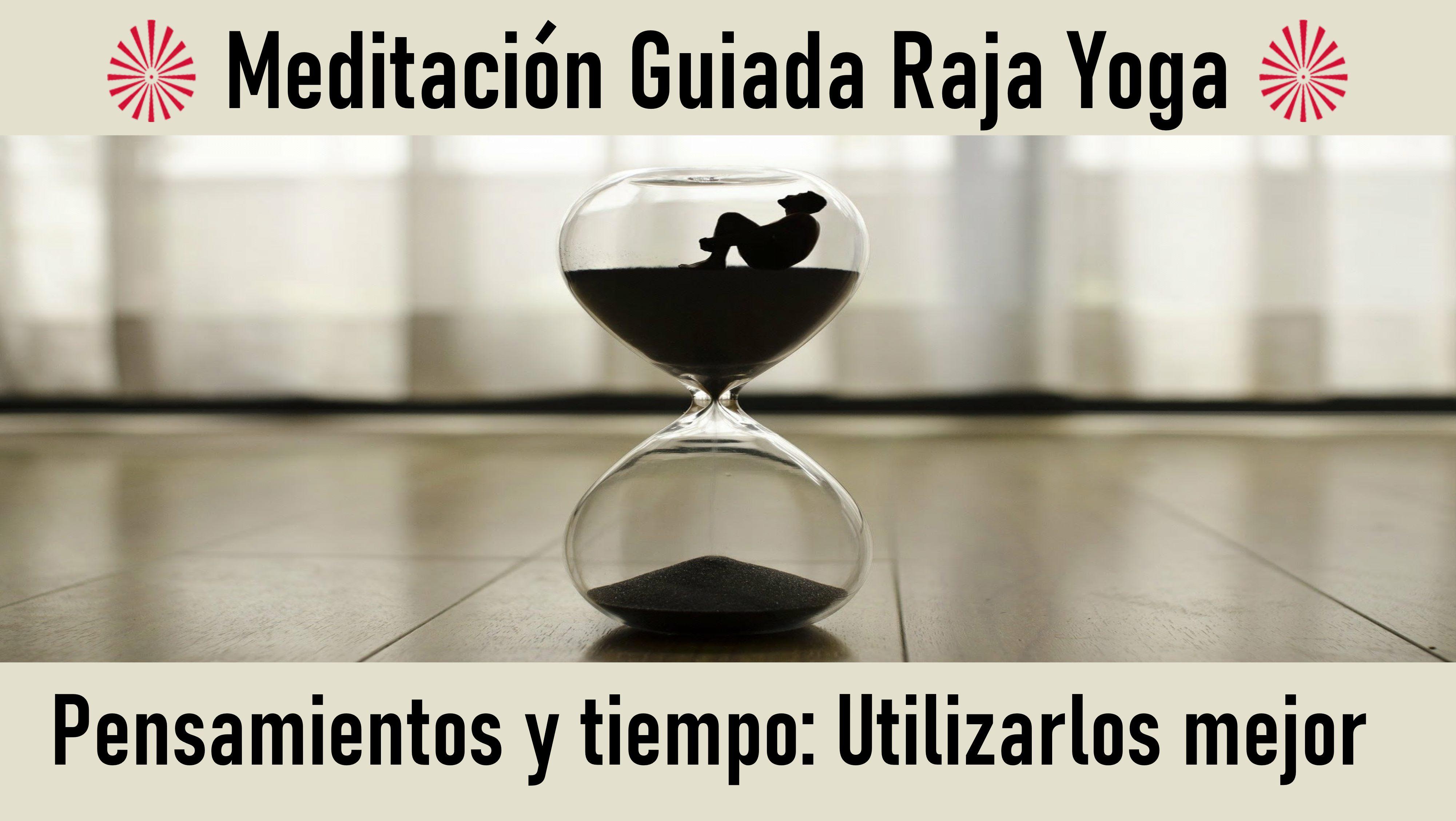 22 Julio 2020  Meditación Guiada: Pensamientos y tiempo. Utilizarlos mejor