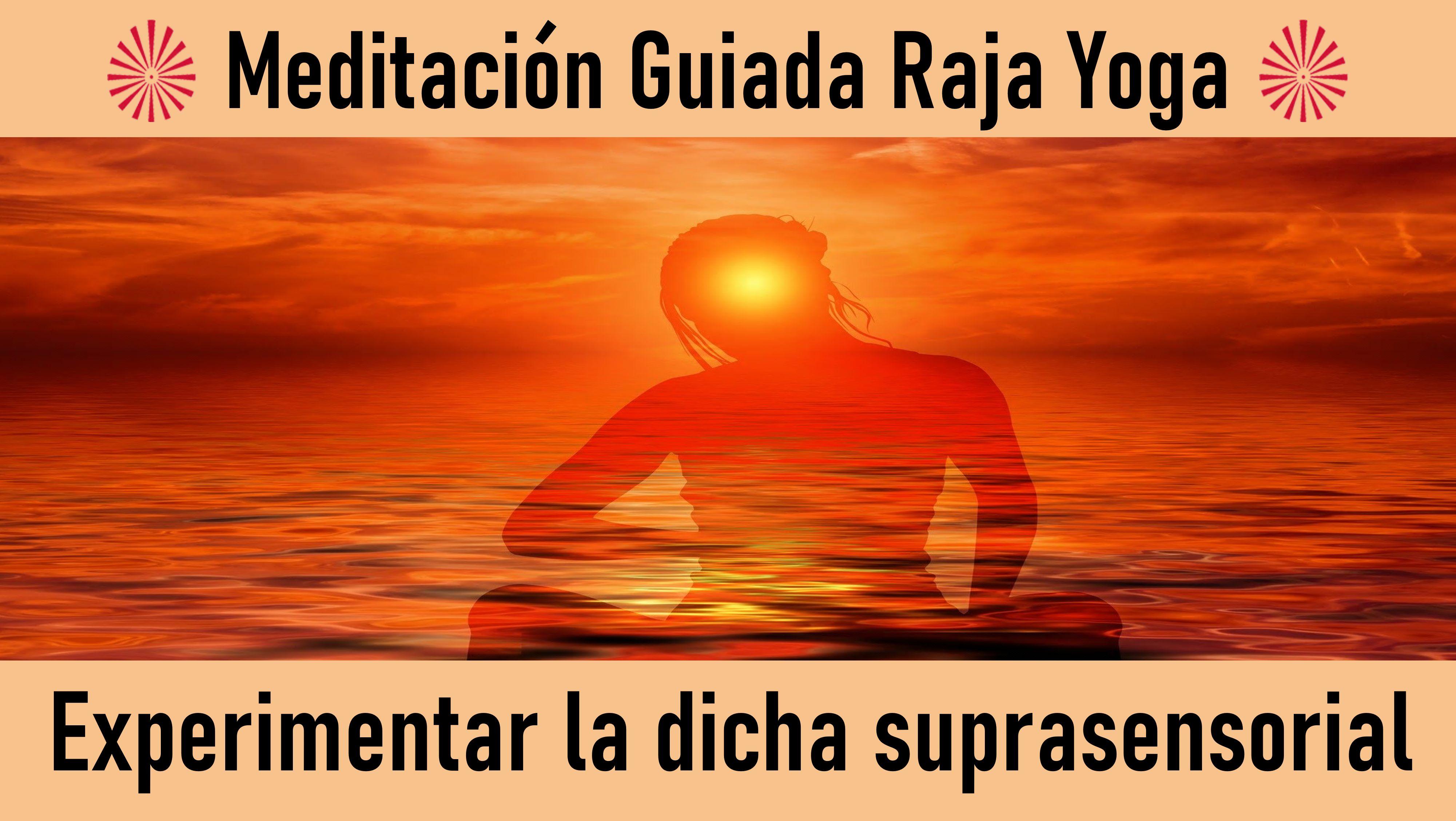 26 Mayo 2020 Meditación Guiada: Experimentar la Dicha Suprasensorial