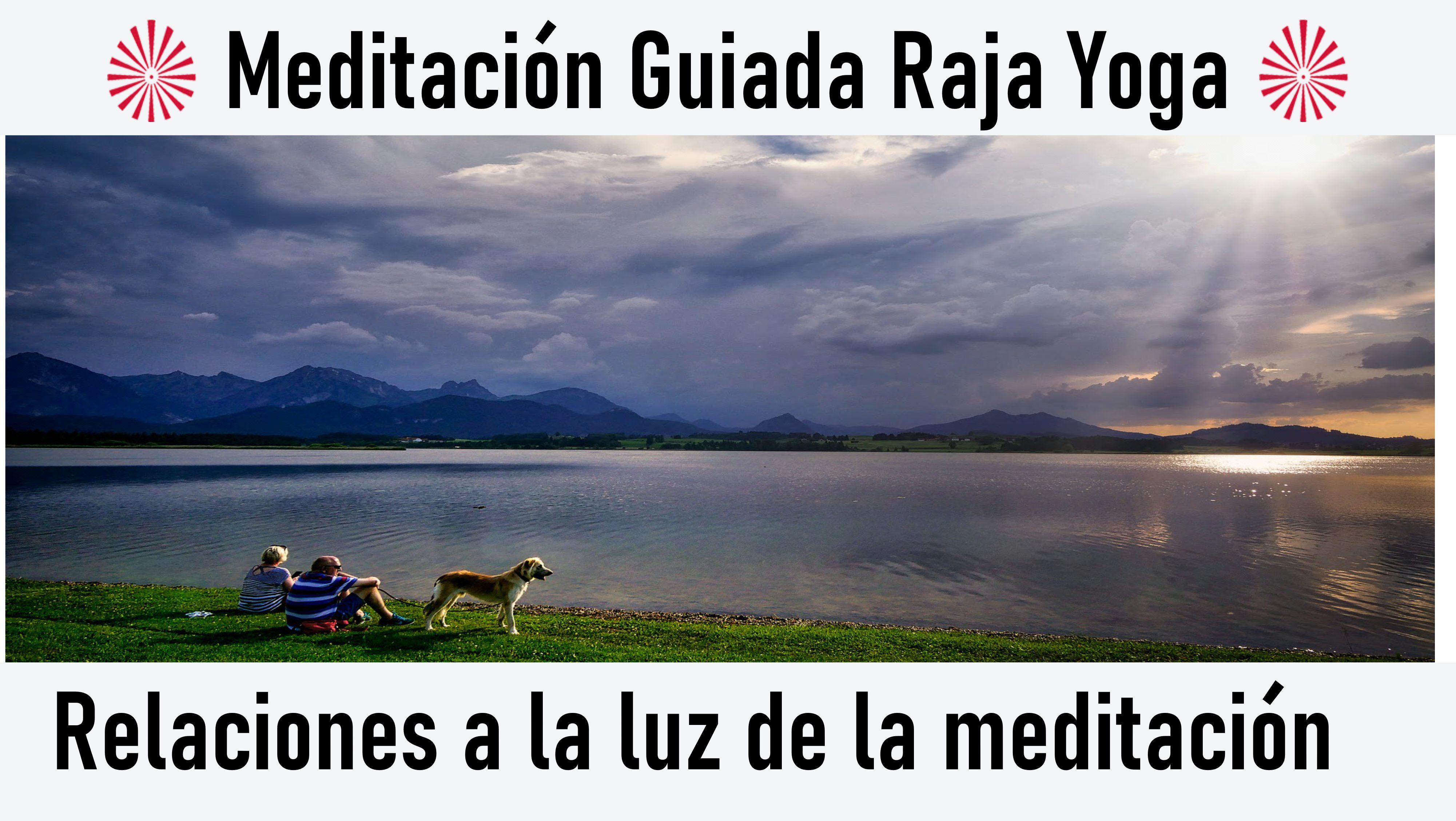 Meditación Raja Yoga: Relaciones a la luz de la meditación (6 Julio 2020) On-line desde Madrid