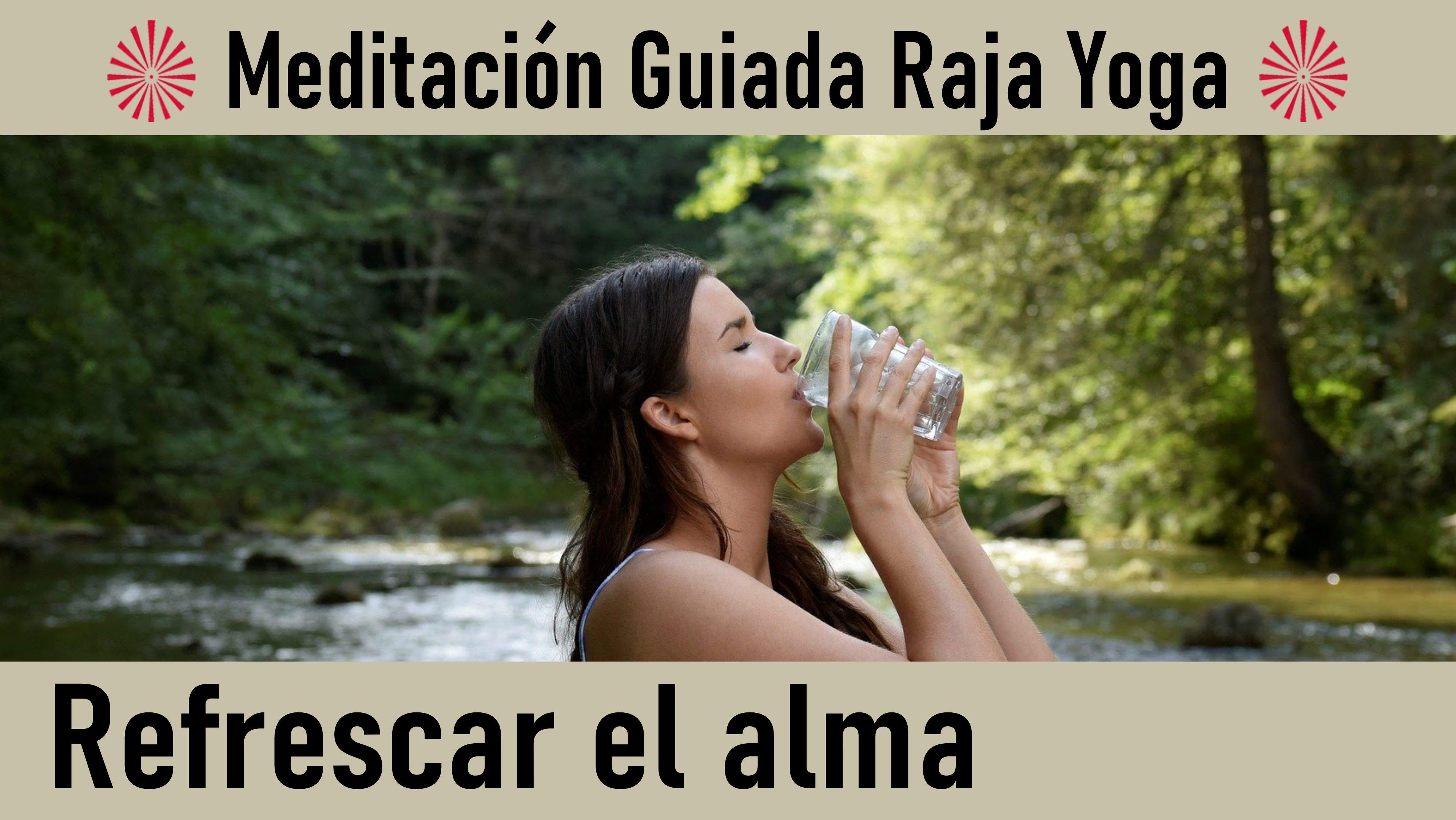 Meditación Raja Yoga: Refrescar el alma (8 Agosto 2020) On-line desde Valencia