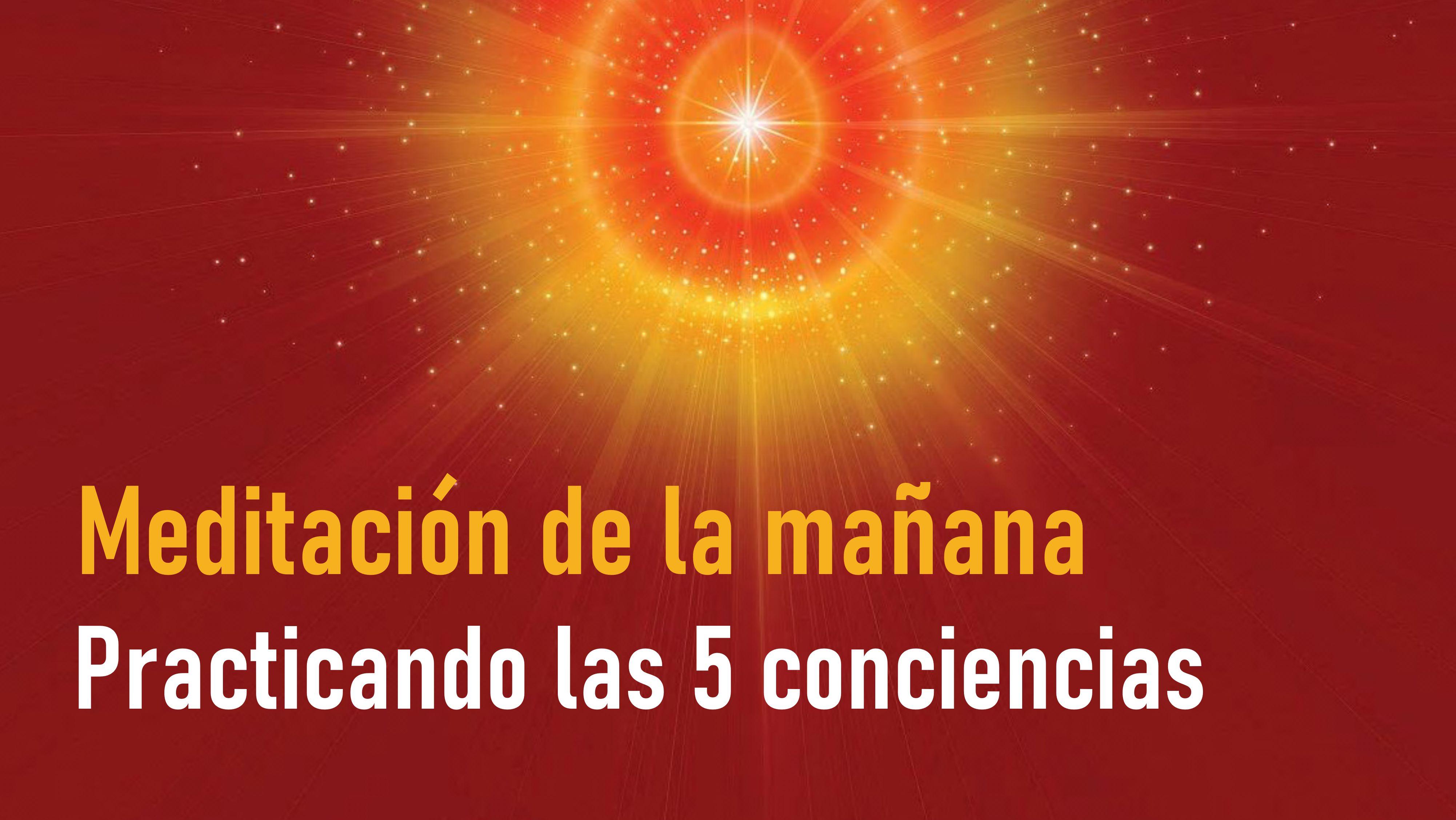 Meditación de la Mañana:Practicando las 5 conciencias  (2 Julio 2020)