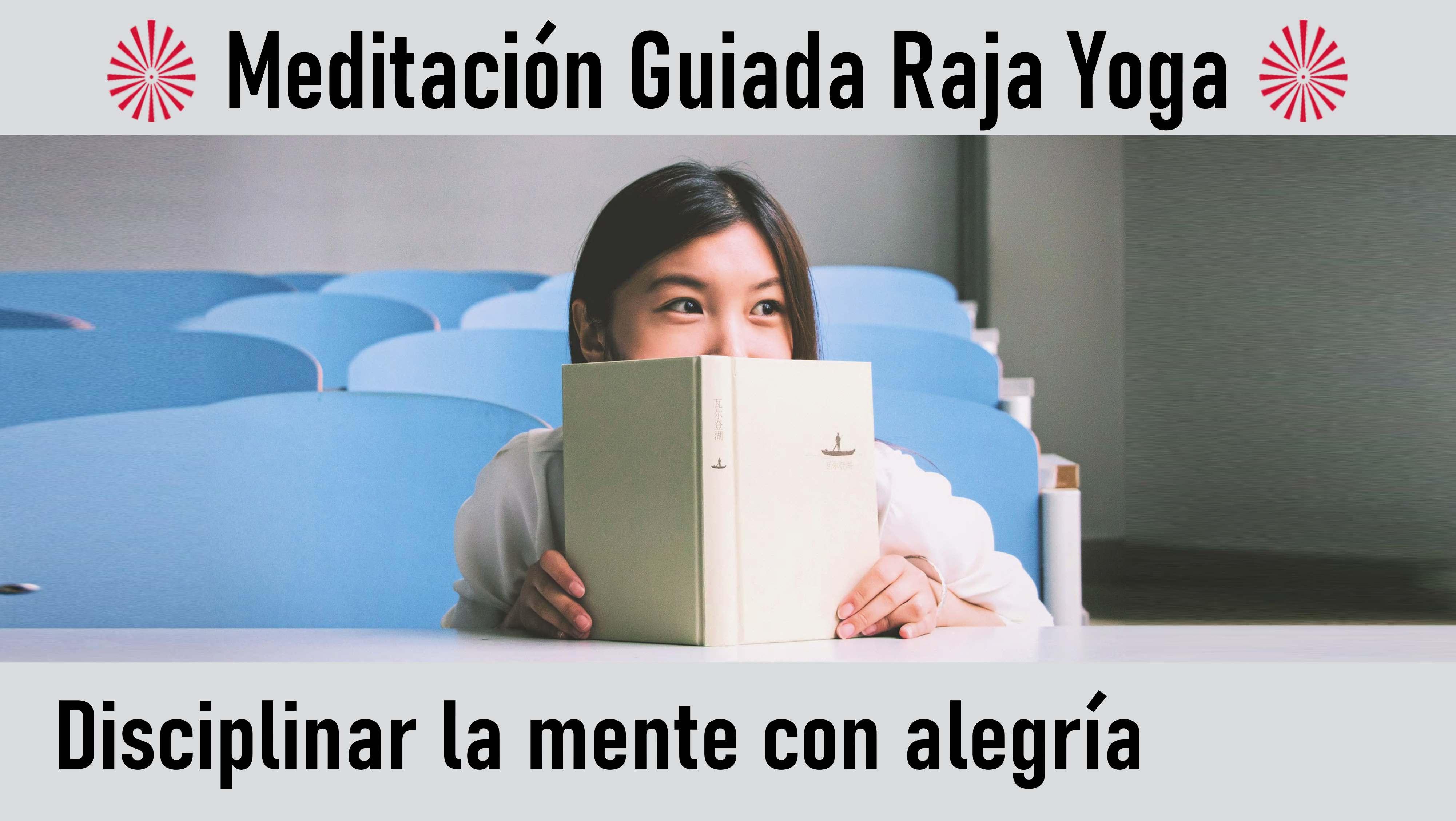 Meditación Raja Yoga: Disciplinar la mente con alegría (22 Agosto 2020) On-line desde Valencia