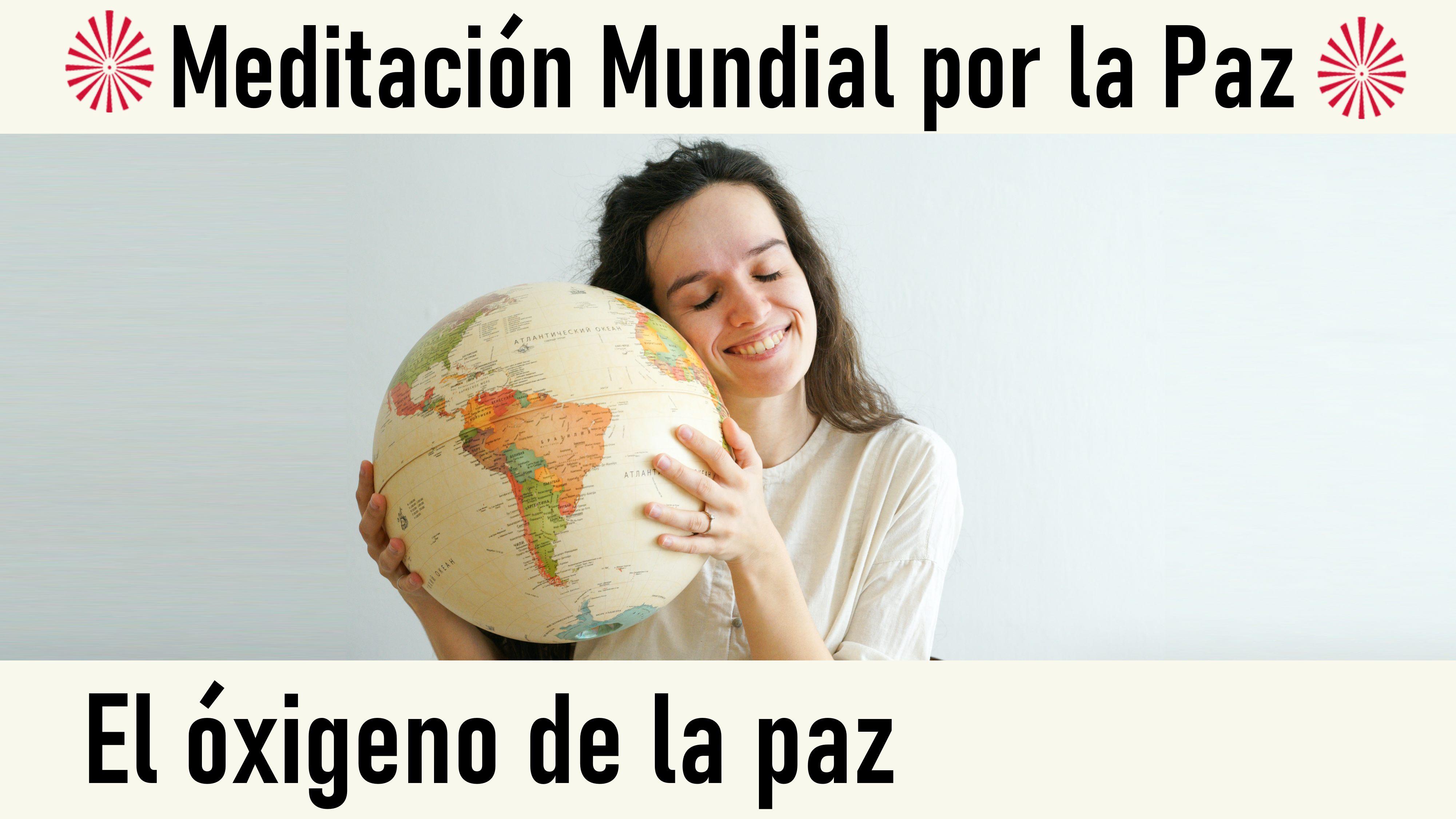20 Septiembre 2020  Meditación mundial por la Paz: El oxígeno de la Paz
