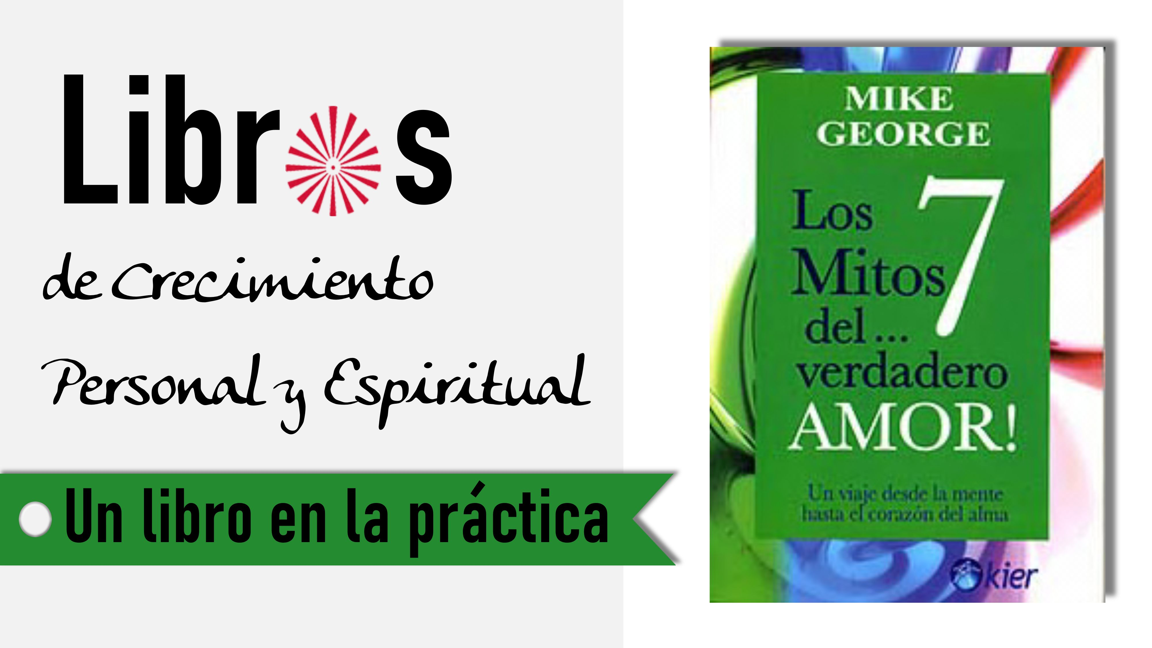 Un libro en la práctica: Los 7 mitos del verdadero amor (15 Septiembre 2020) On-line desde Barcelona