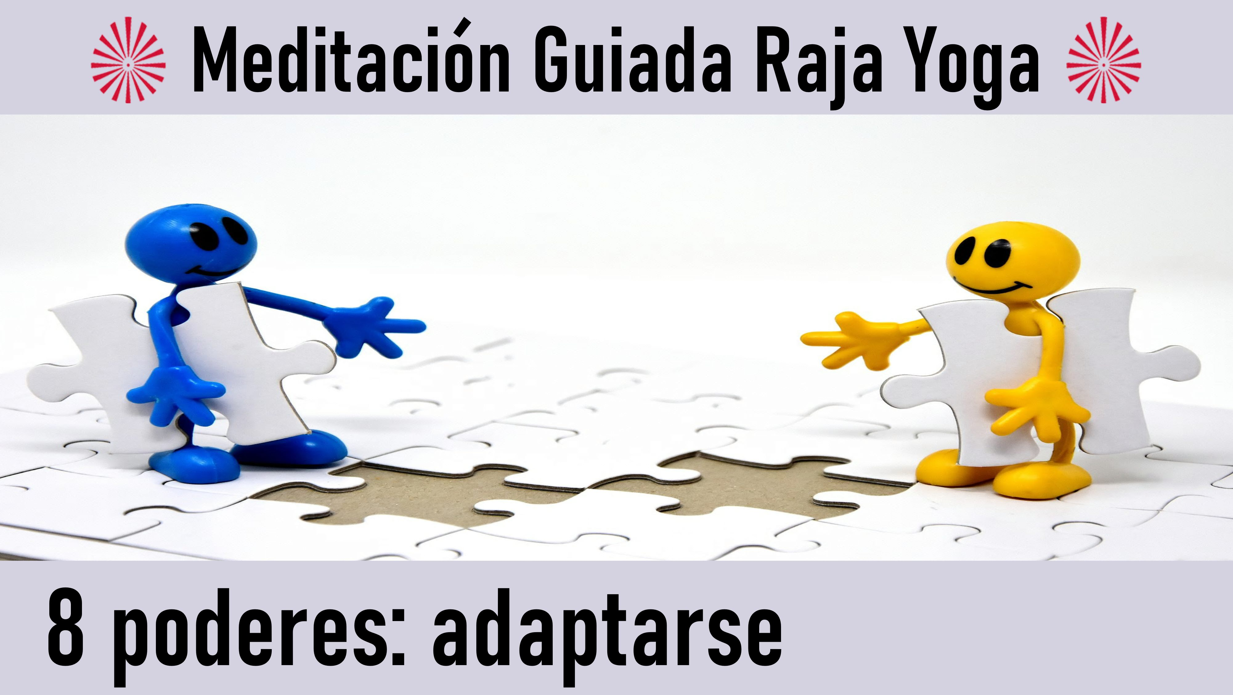 Meditación Raja Yoga: El poder de adaptarse (30 Junio 2020) On-line desde Canarias