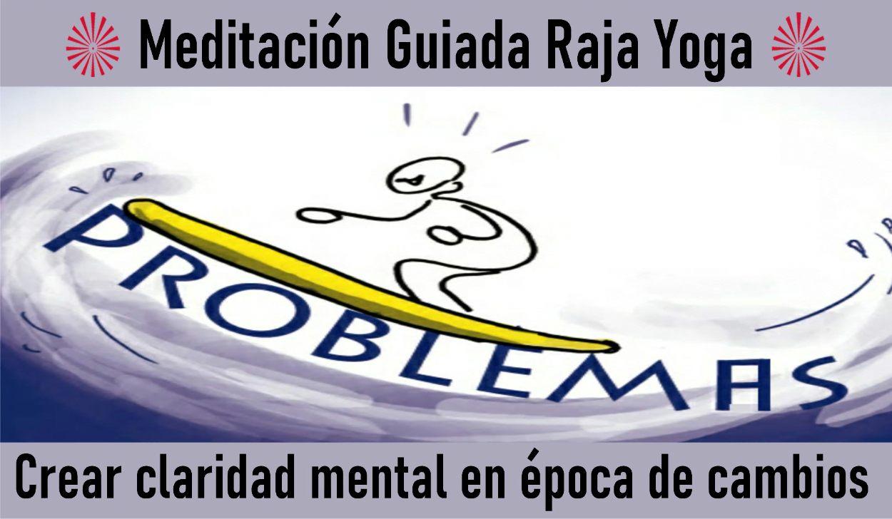 Charla y Meditación.Meditación Raja Yoga: Crear claridad mental en época de cambios (6 Mayo 2020) On-line desde Sevilla
