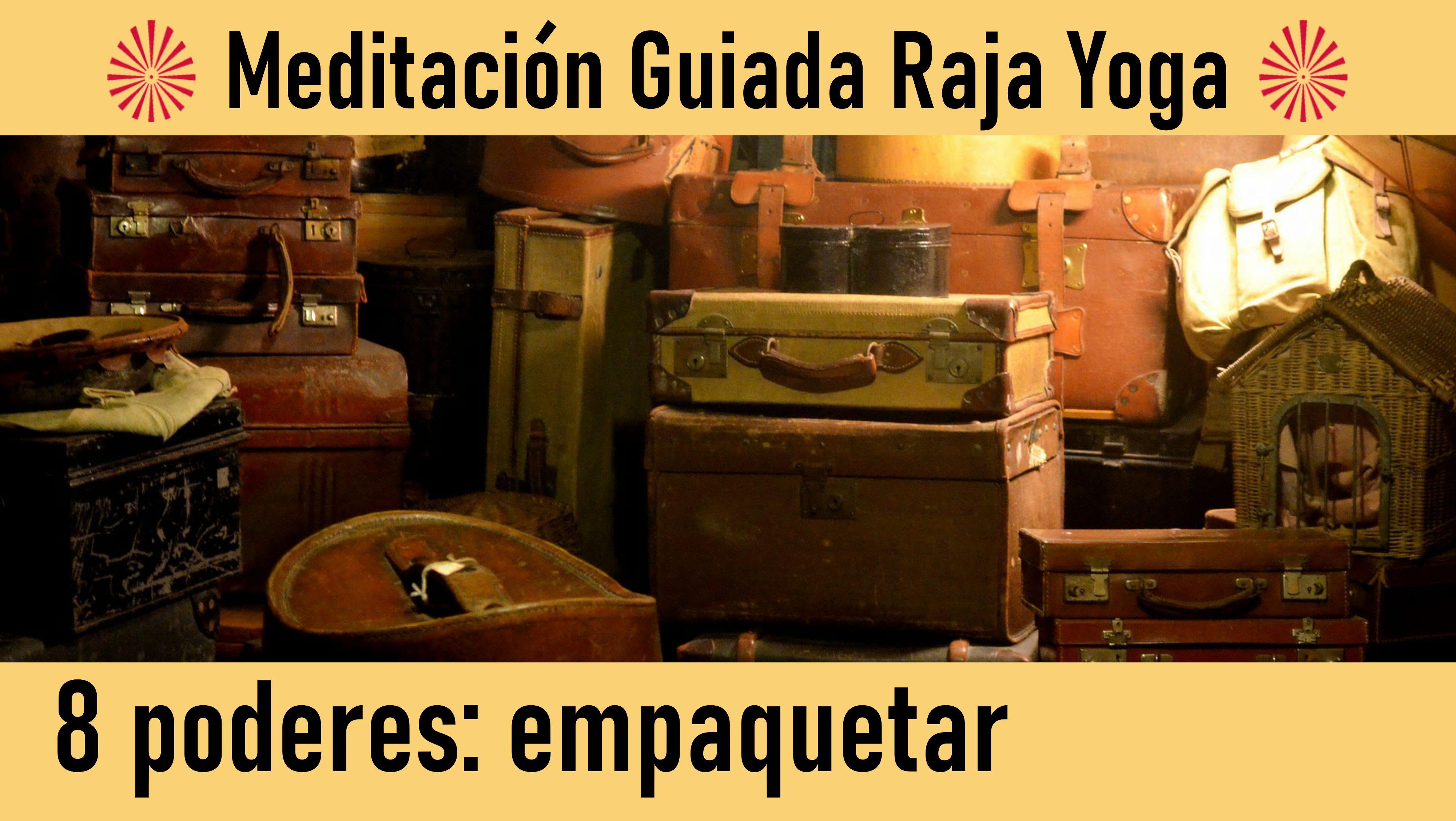 Meditación Raja Yoga: 8 Poderes: Empaquetar (16 Junio 2020) On-line desde Canarias