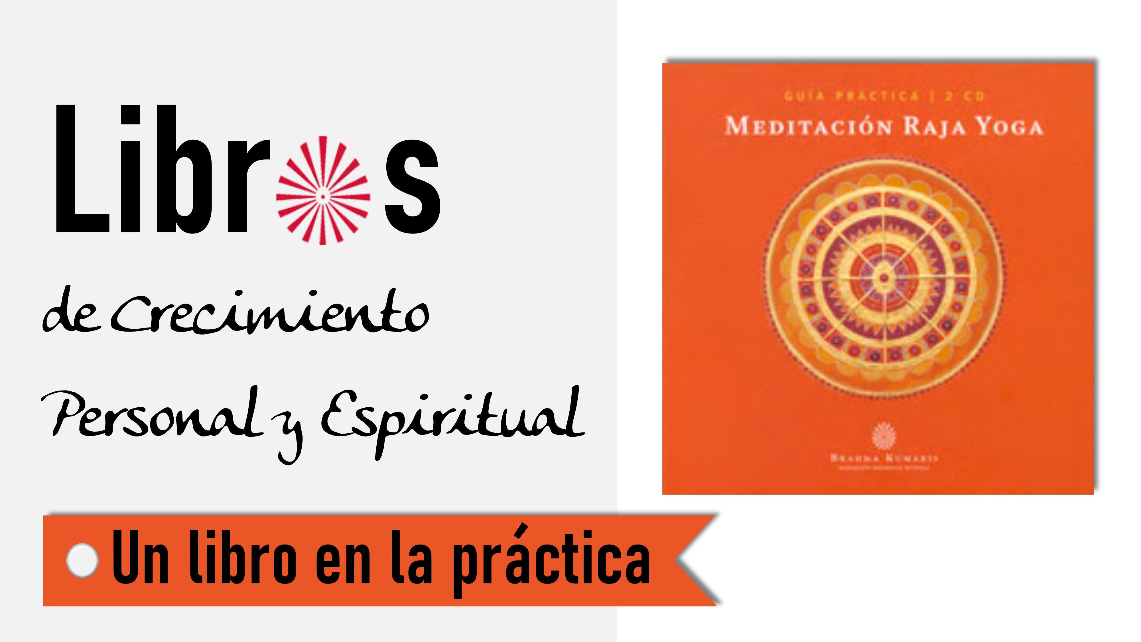 Un libro en la práctica: Guía práctica de Meditación Raja Yoga (6 Octubre 2020) On-line desde Barcelona