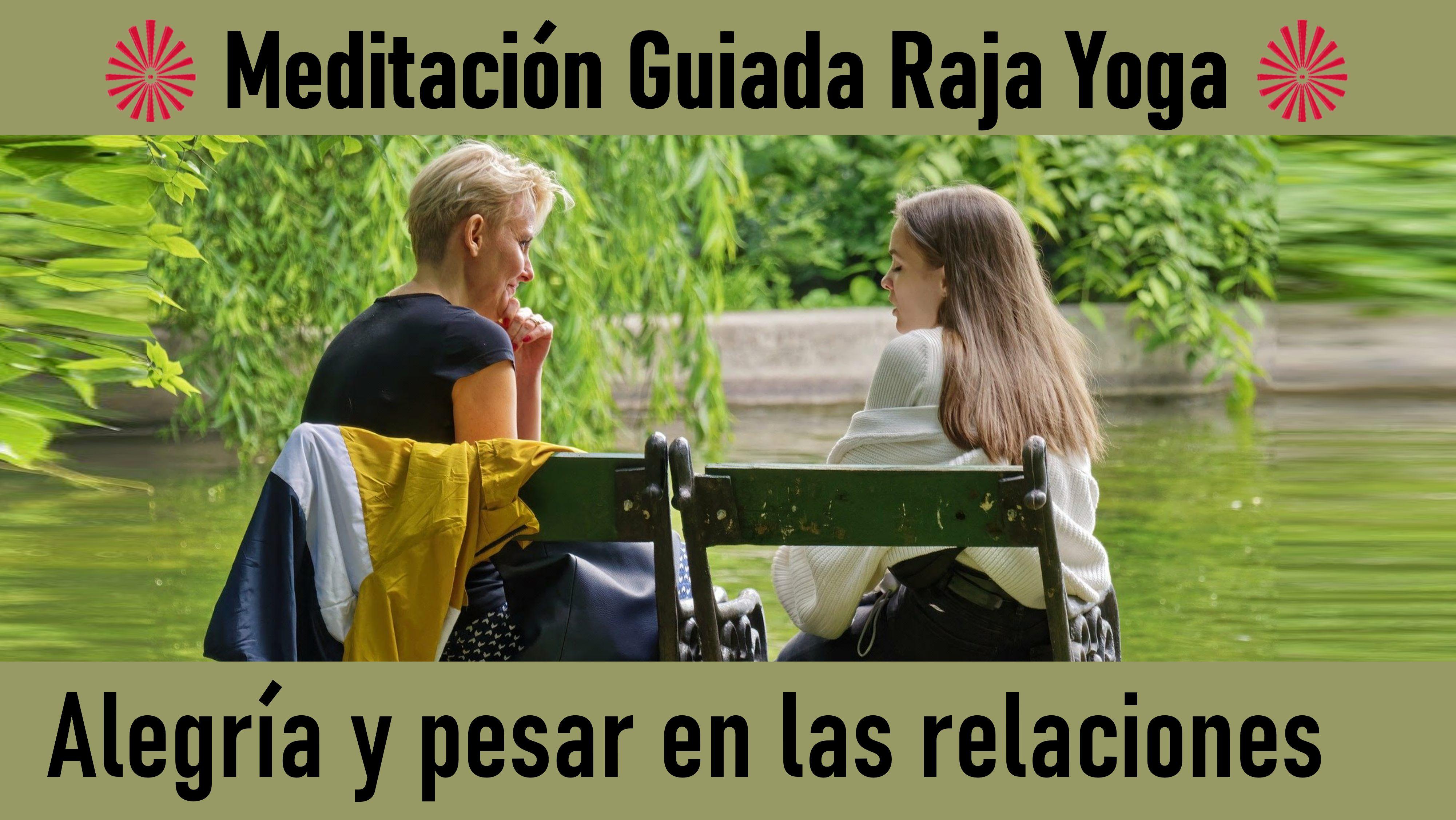 Meditación Raja Yoga: Alegría y pesar en las relaciones (11 Julio 2020) On-line desde Valencia