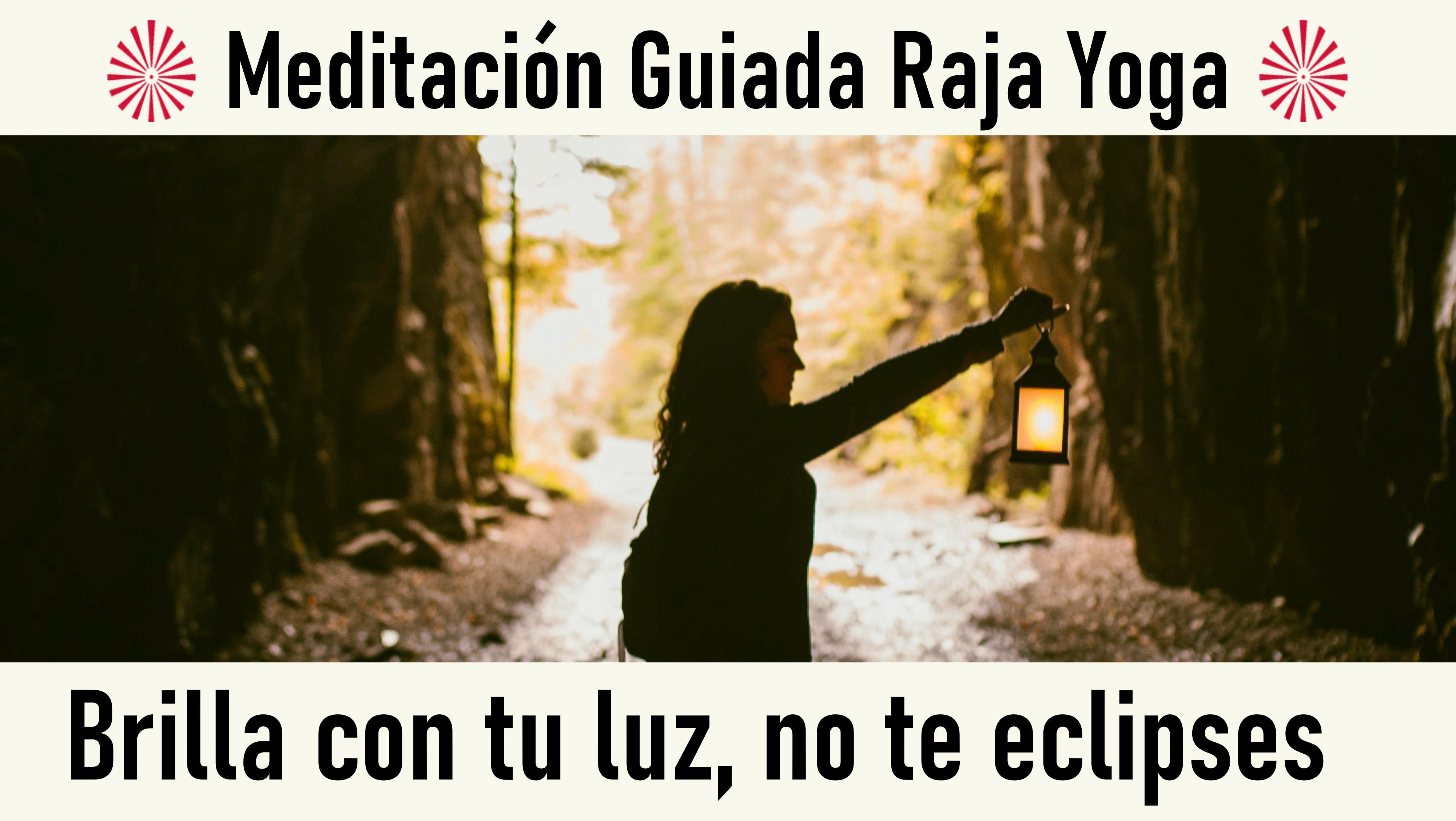 3 Octubre 2020 Meditación guiada: Brilla con tu luz, no te eclipses