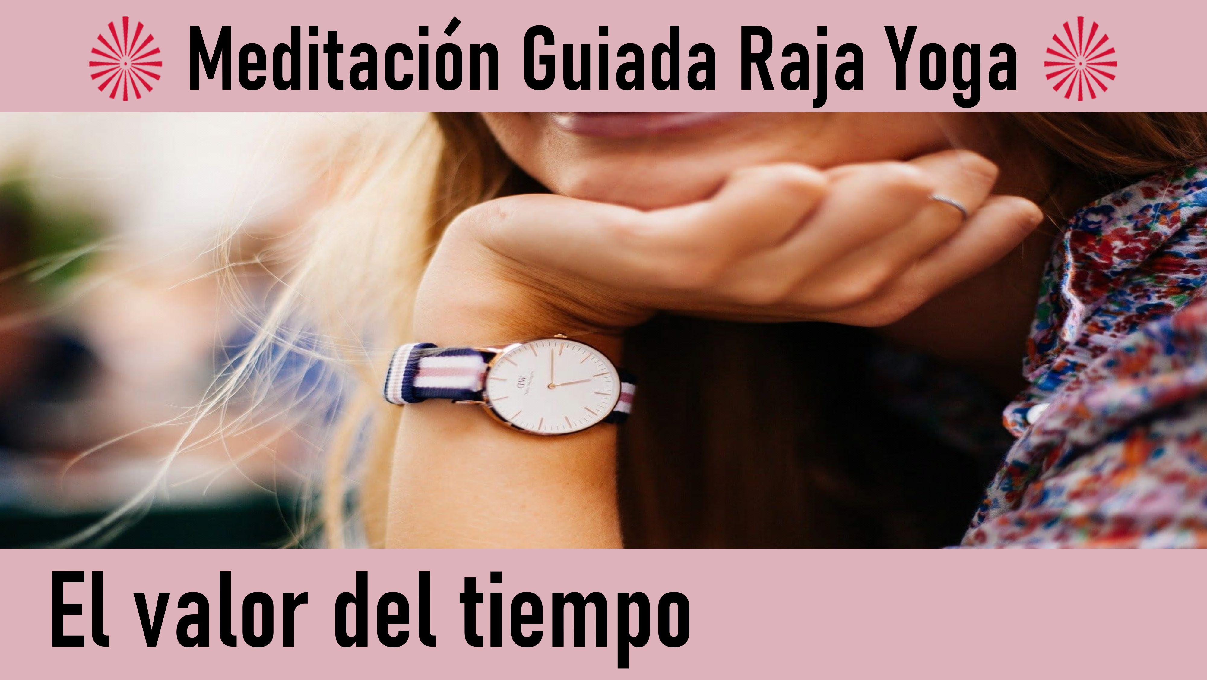 Meditación Raja Yoga:  El valor del tiempo (1 Junio 2020) On-line desde Madrid
