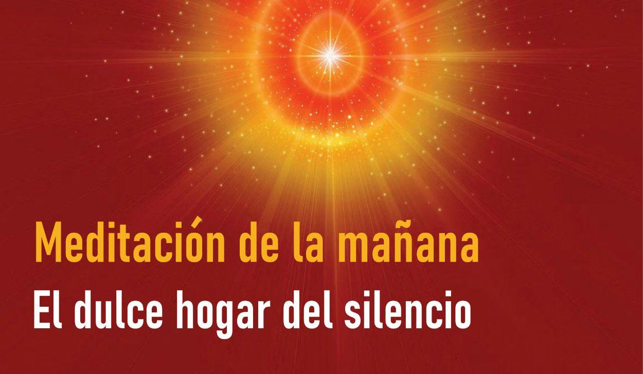 Meditación de la Mañana: El dulce hogar del silencio (6 Mayo 2020)