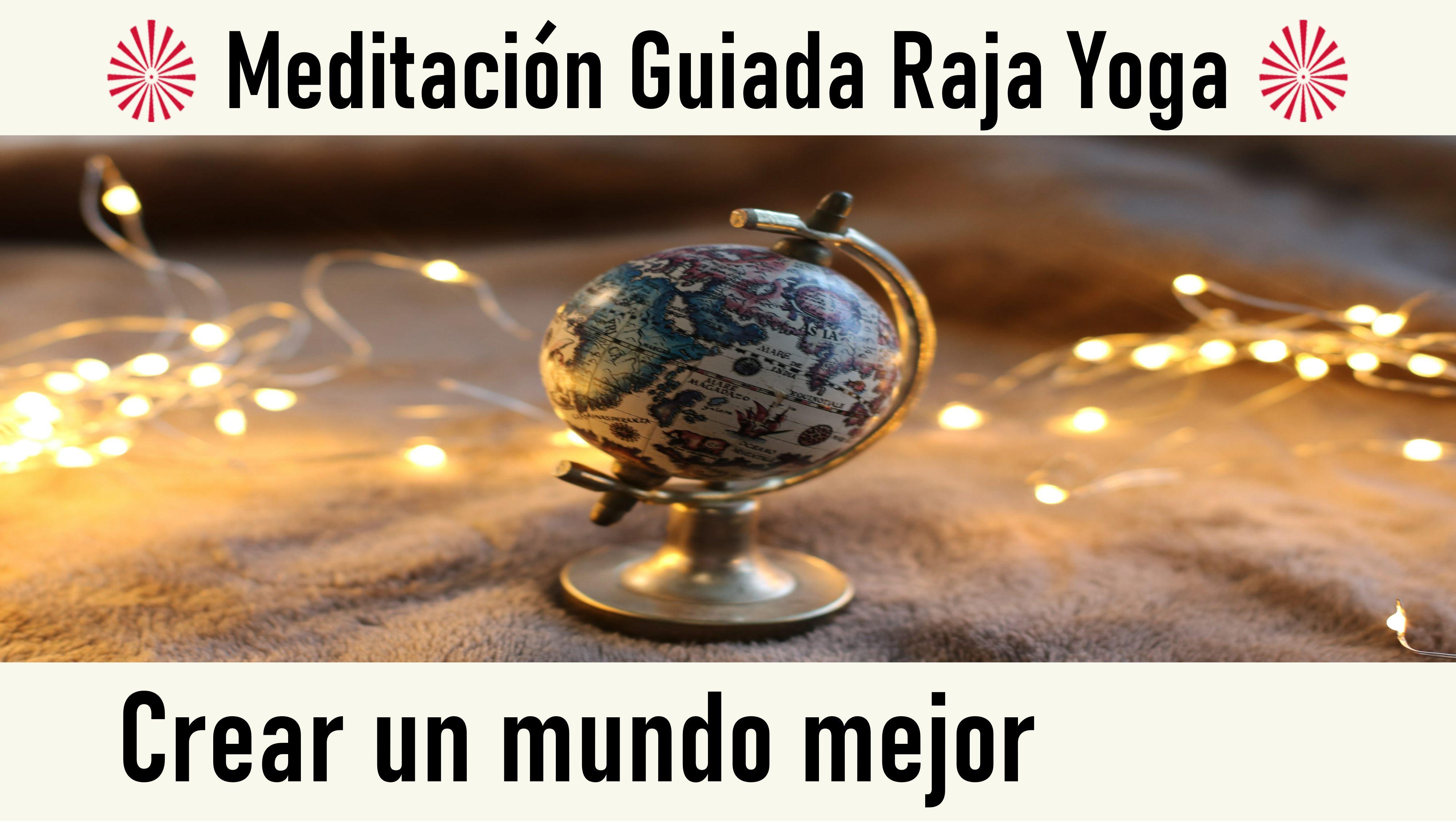 Meditación Raja Yoga: Crear un mundo mejor (27 Septiembre 2020) On-line desde Valencia