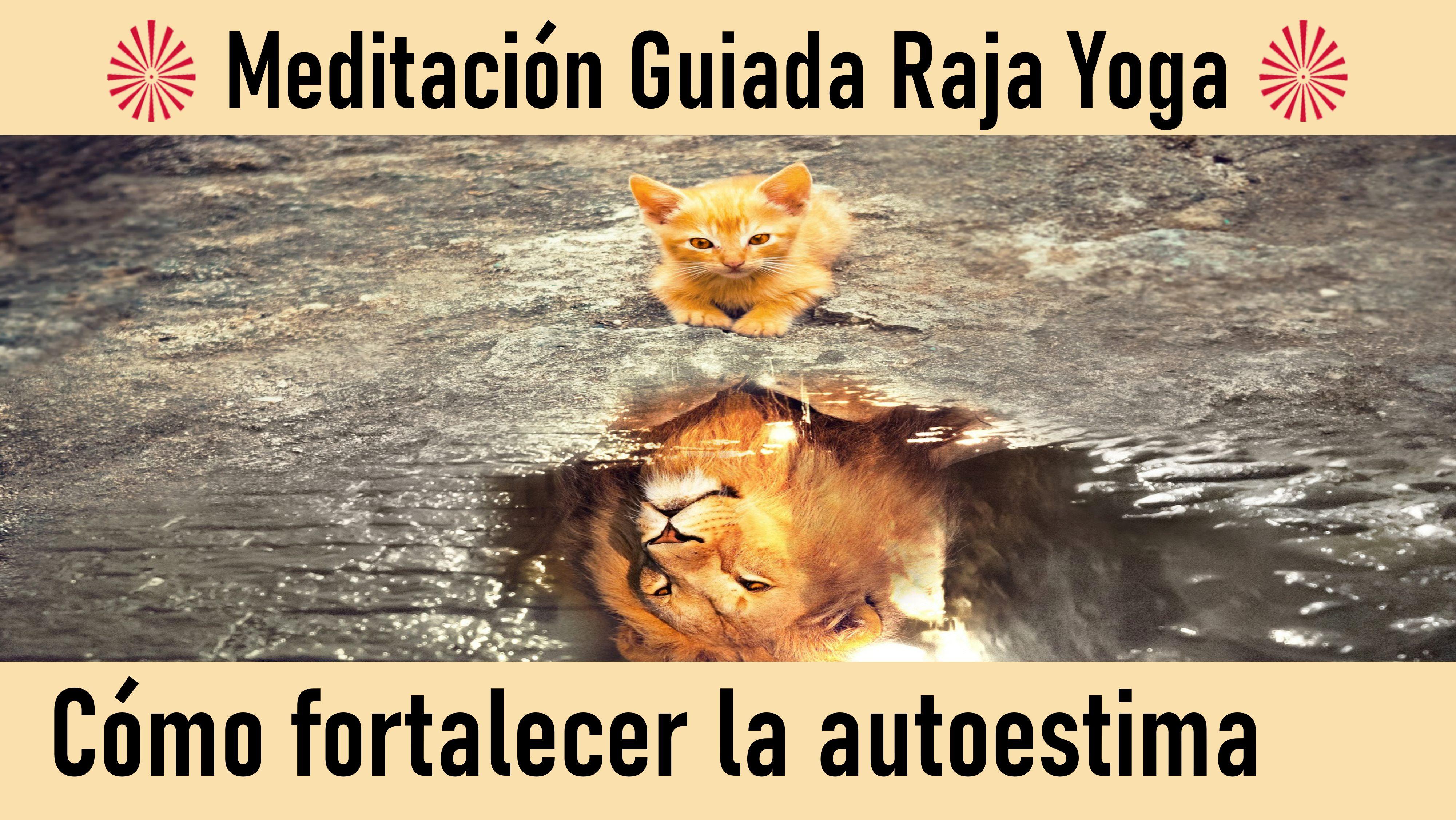 Meditación Raja Yoga: Cómo fortalecer la autoestima (12 Julio 2020) On-line desde Valencia