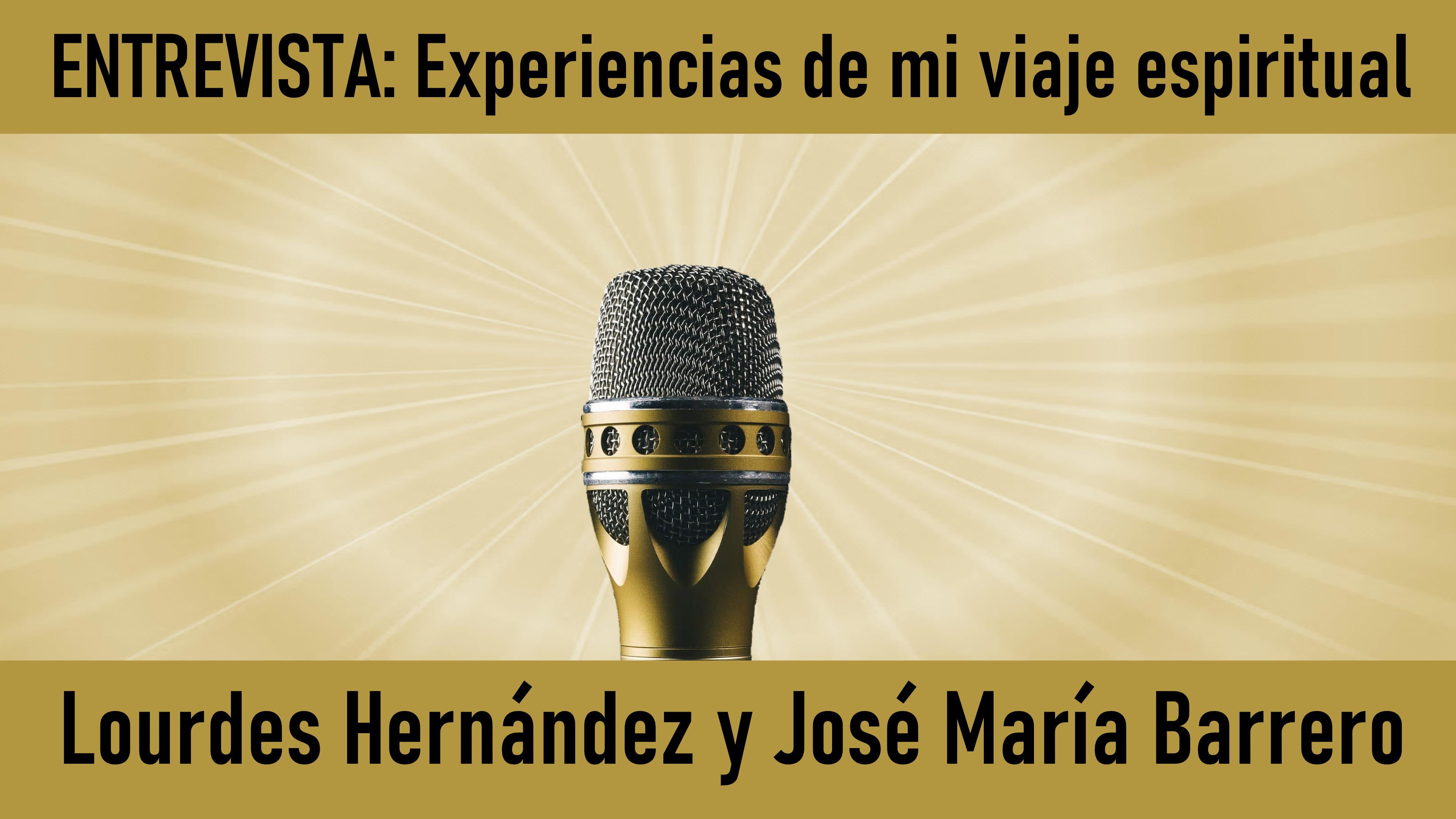 Entrevista: Mi viaje espiritual de Lourdes Hernández y José Barrero (3 Julio 2020)