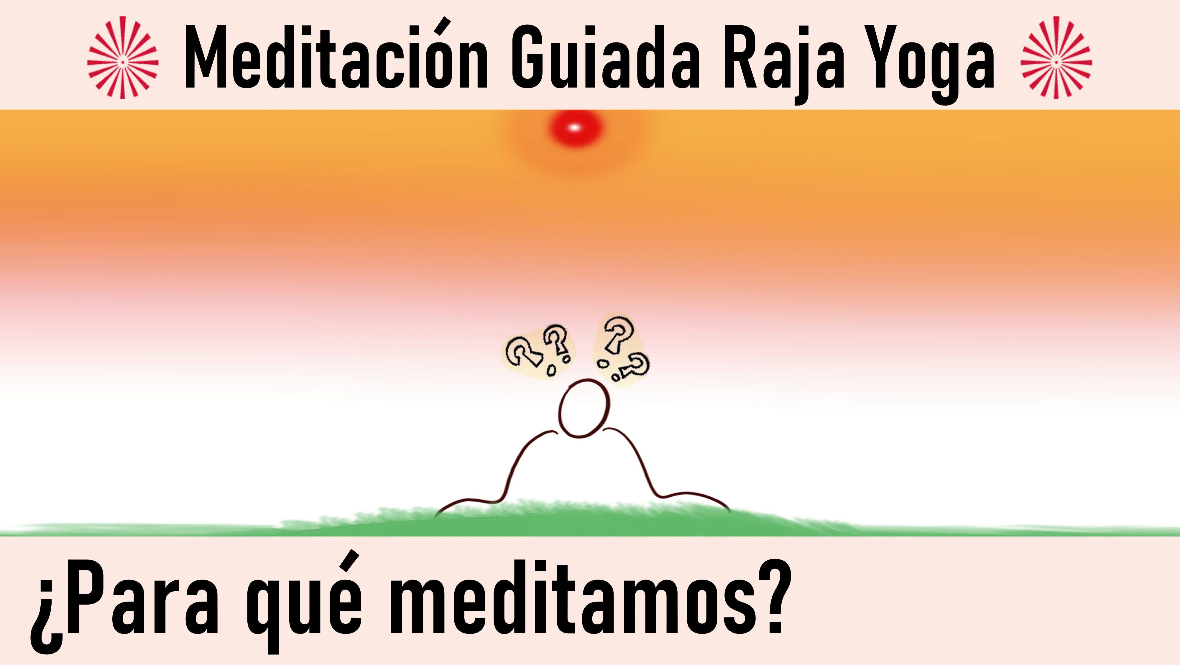 Meditación Raja Yoga: Para qué meditamos (11 Agosto 2020) On-line desde Canarias