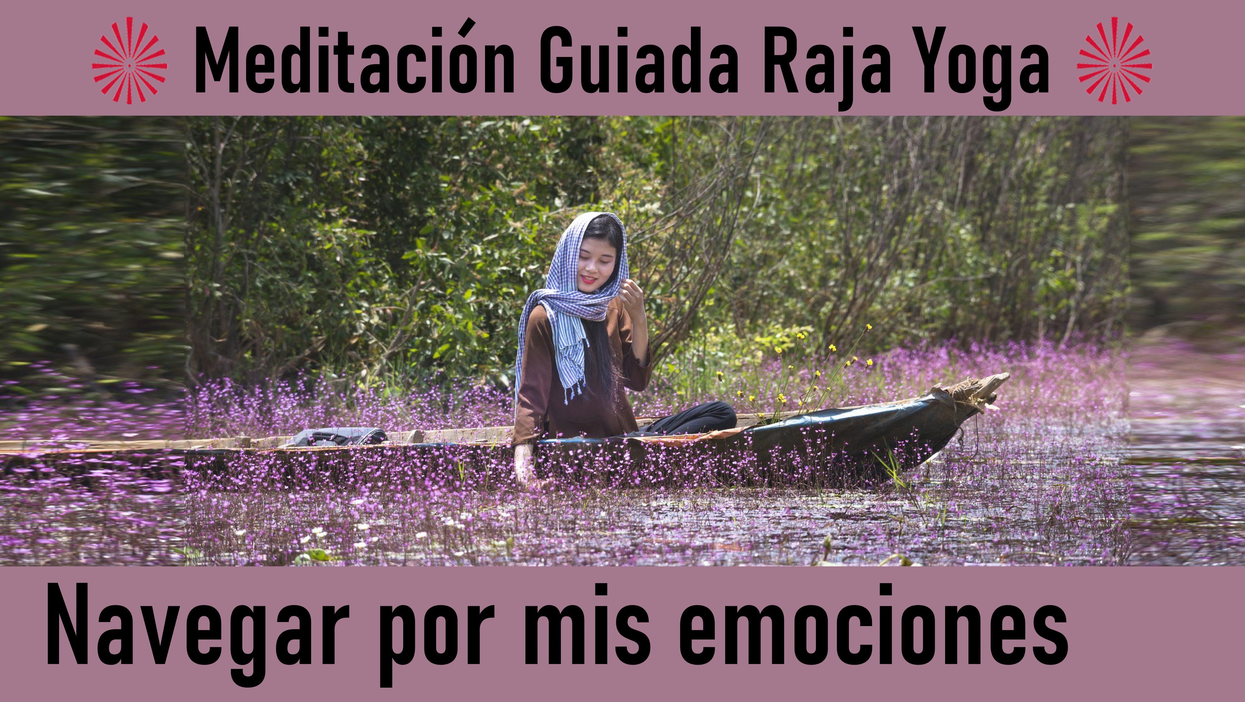 Meditación Raja Yoga: Navegar por mis emociones (20 Junio 2020) On-line desde Valencia