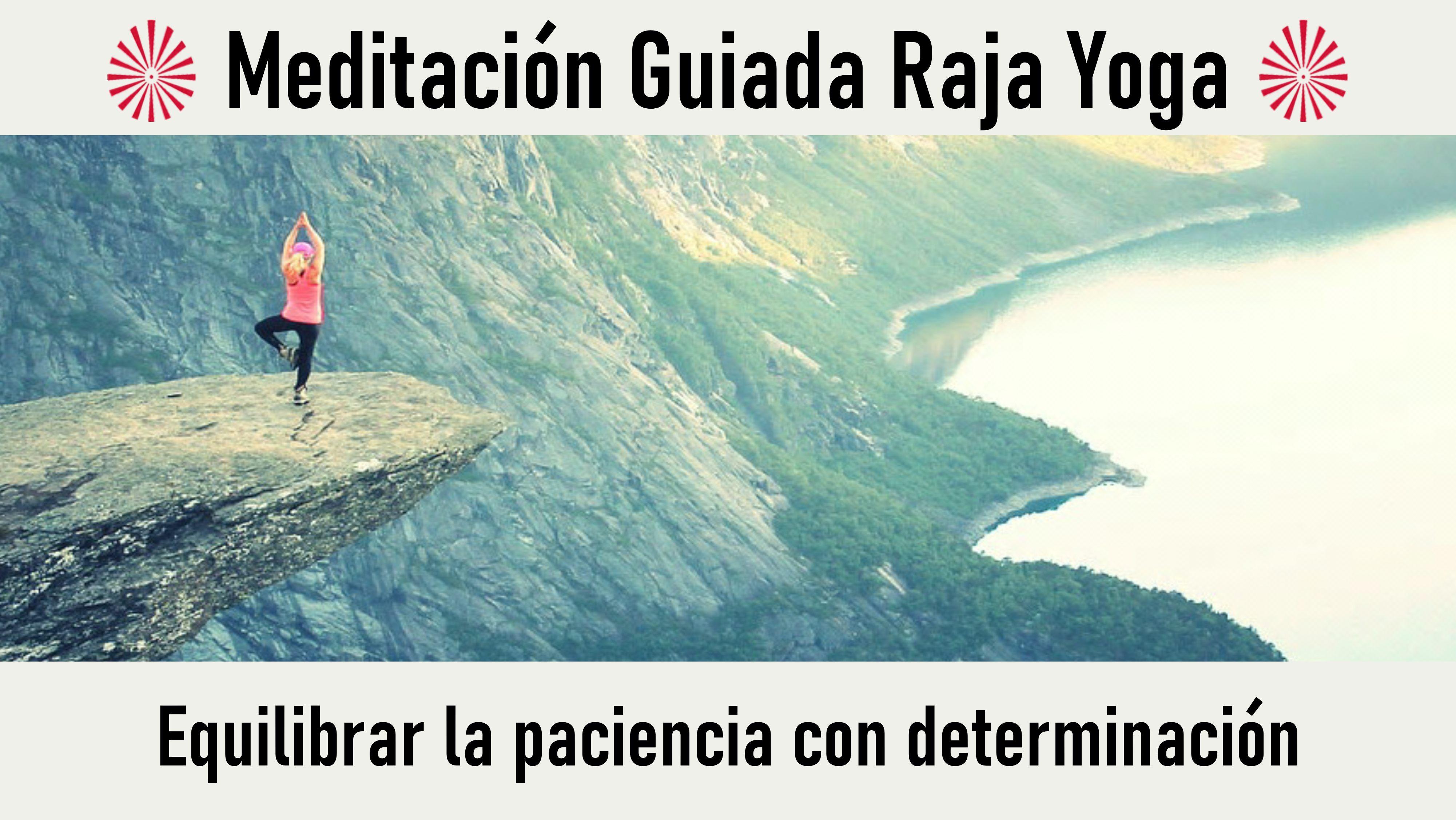 Meditación Raja Yoga: Equilibrar la paciencia con determinación (5 Septiembre 2020) On-line desde Valencia