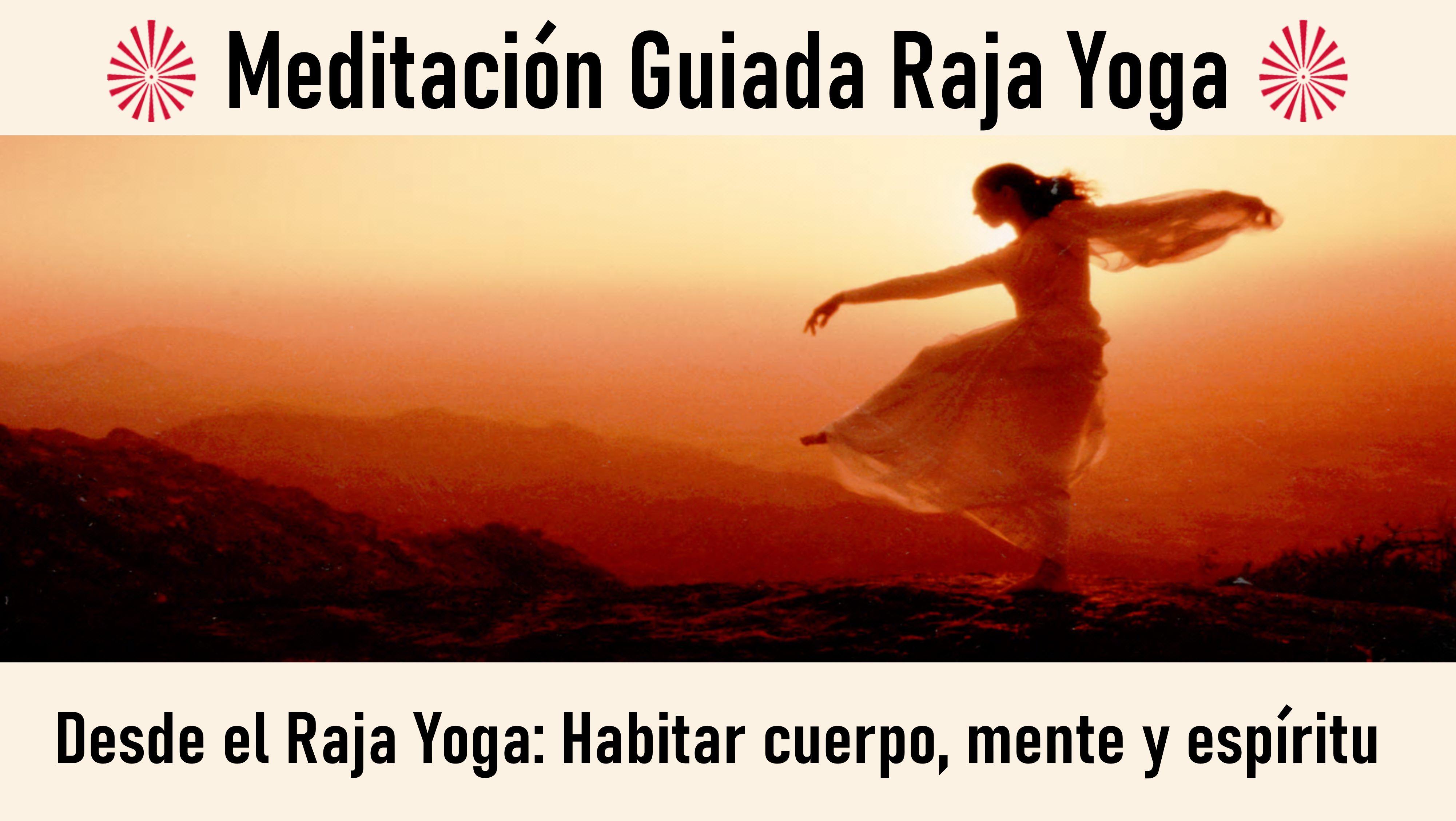 Meditación Raja Yoga: Desde el Raja Yoga, Habitar cuerpo, mente y espíritu (25 SEptiembre 2020) On-line desde Barcelona
