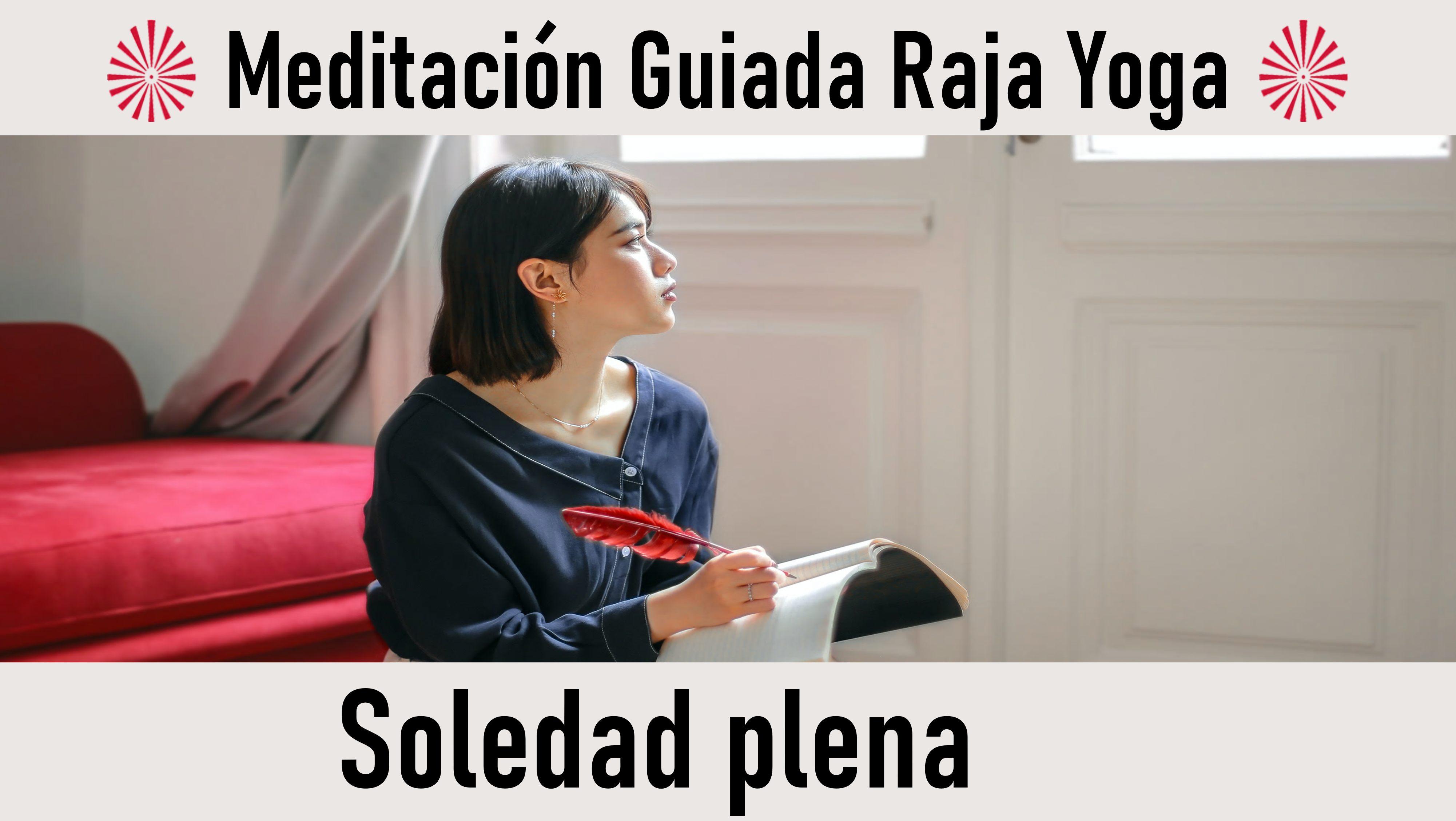 Meditación Raja Yoga: Soledad plena (28 Septiembre 2020) On-line desde Madrid