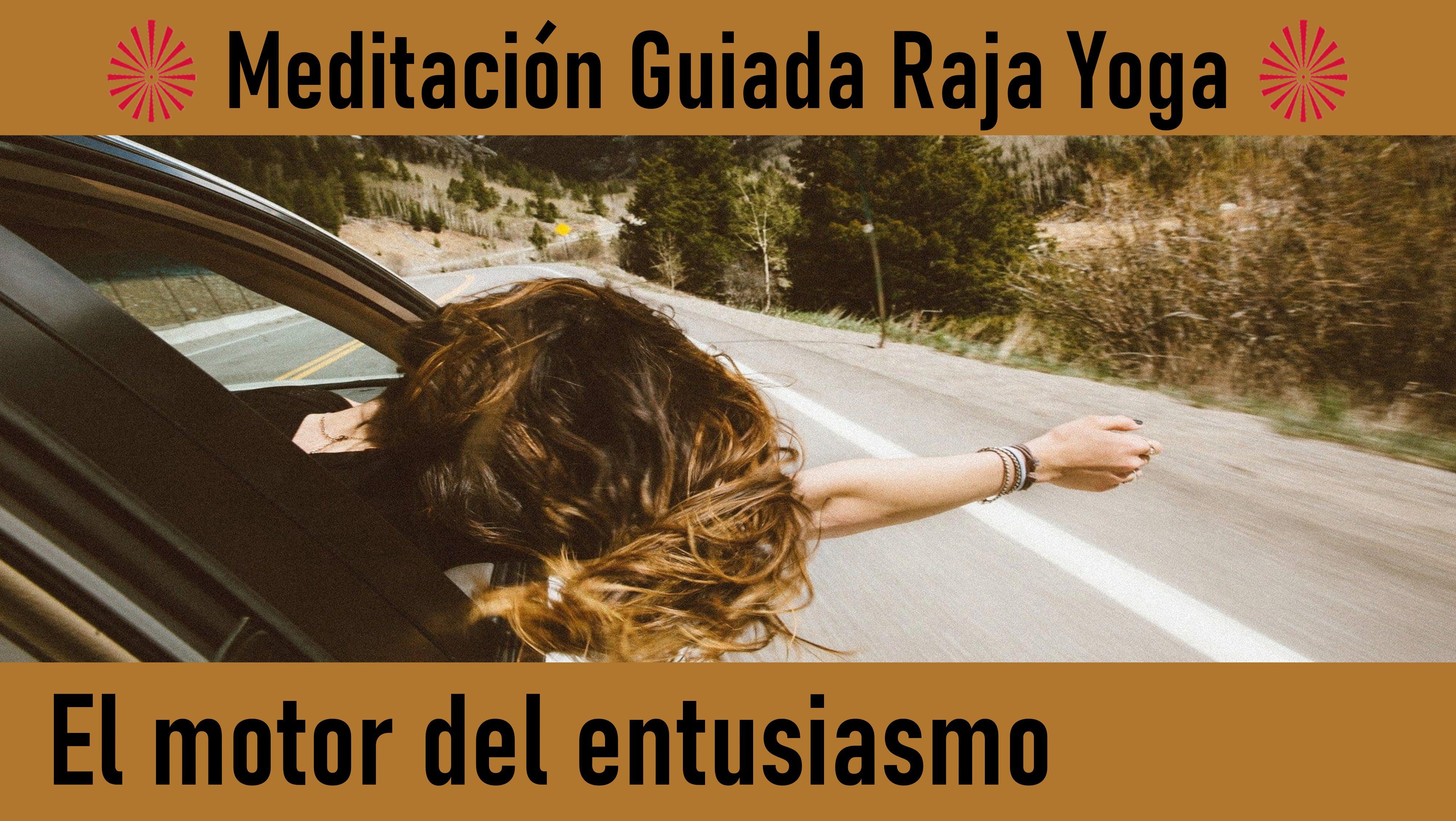Meditación Raja Yoga: El motor del entusiasmo (8Junio 2020) On-line desde Madrid