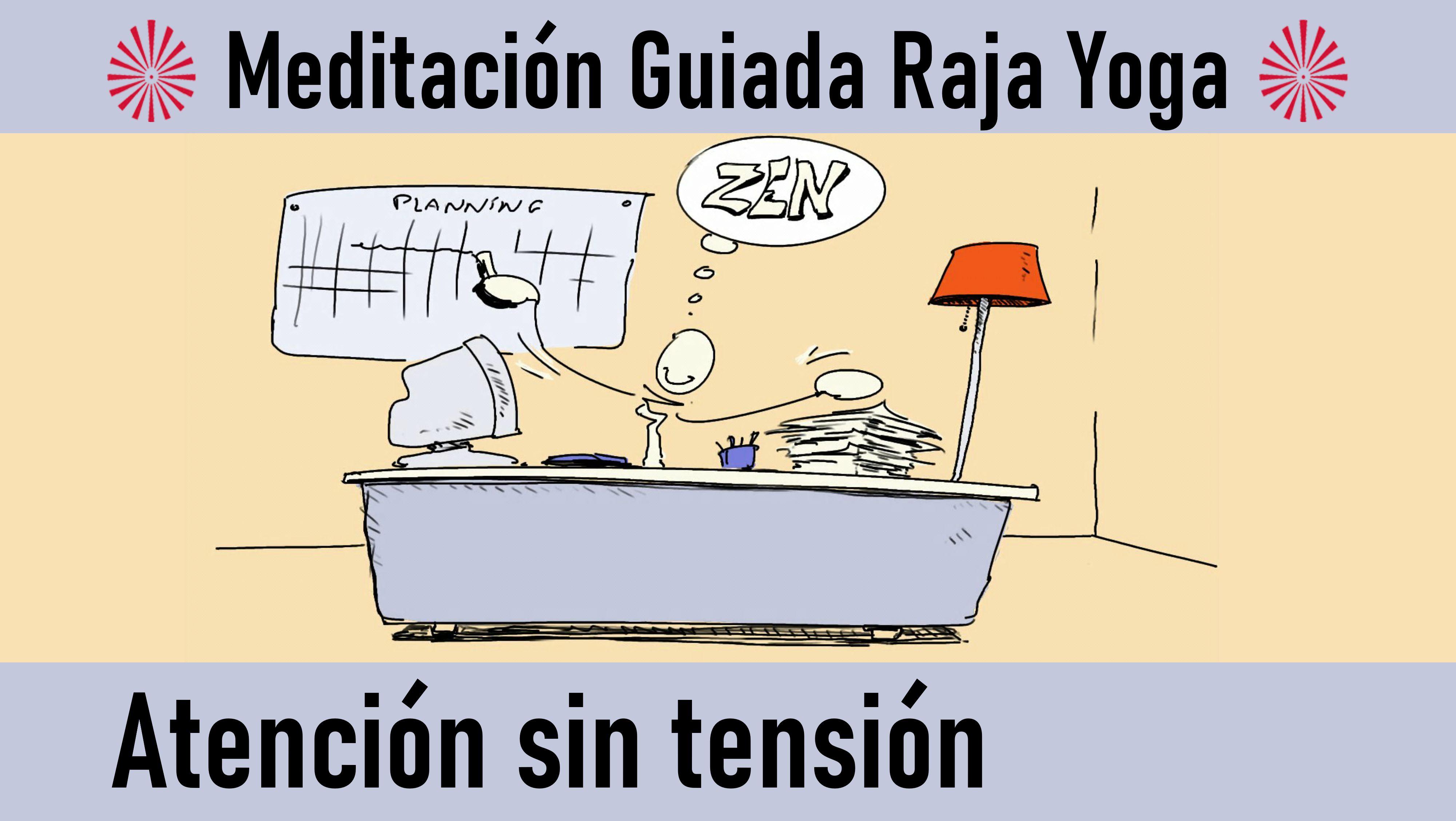 Meditación Raja Yoga: Atención sin tensión (10 Septiembre 2020) On-line desde Madrid