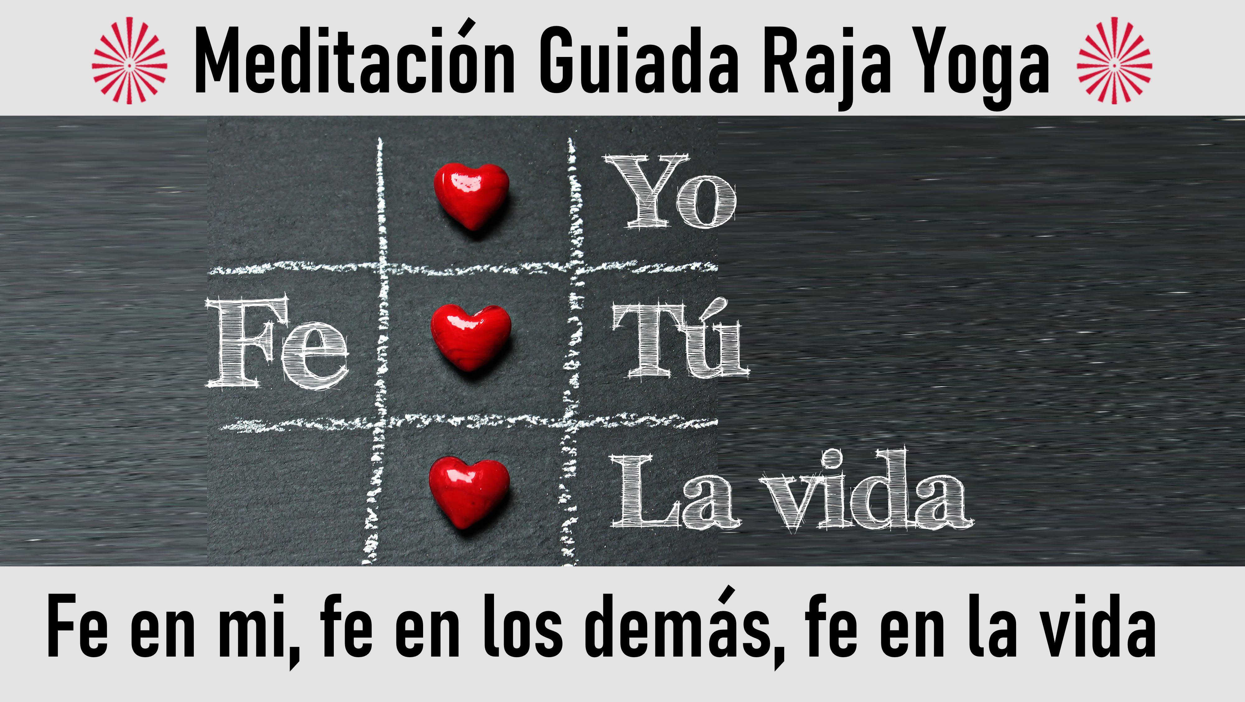 Meditación Raja Yoga. Fe en mi,fe en los demás, fe en la vida (2 Agosto 2020) On-line desde Valencia