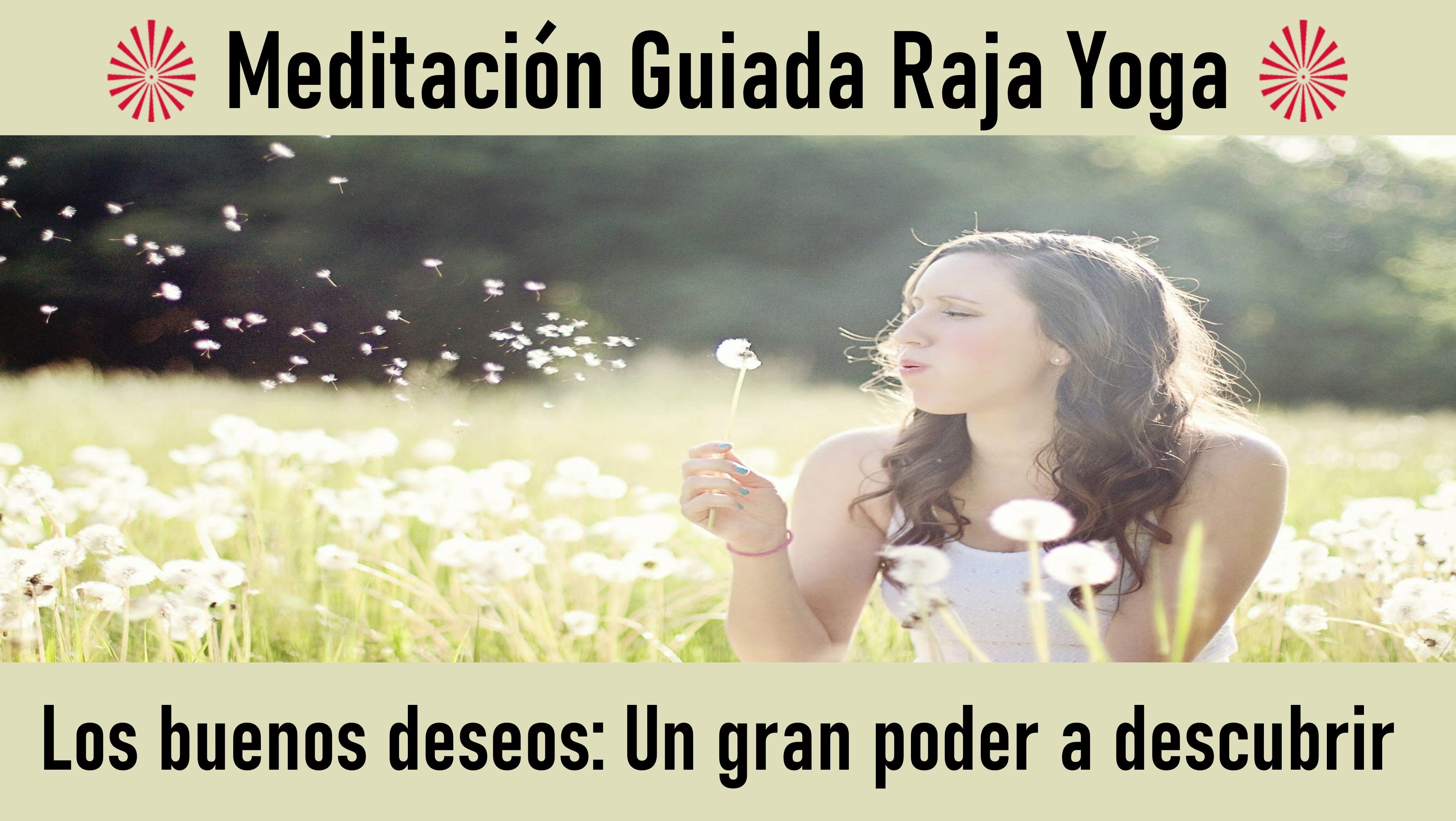 28 Junio 2020 Meditación Guiada: Los buenos deseos; Un gran poder a descubrir
