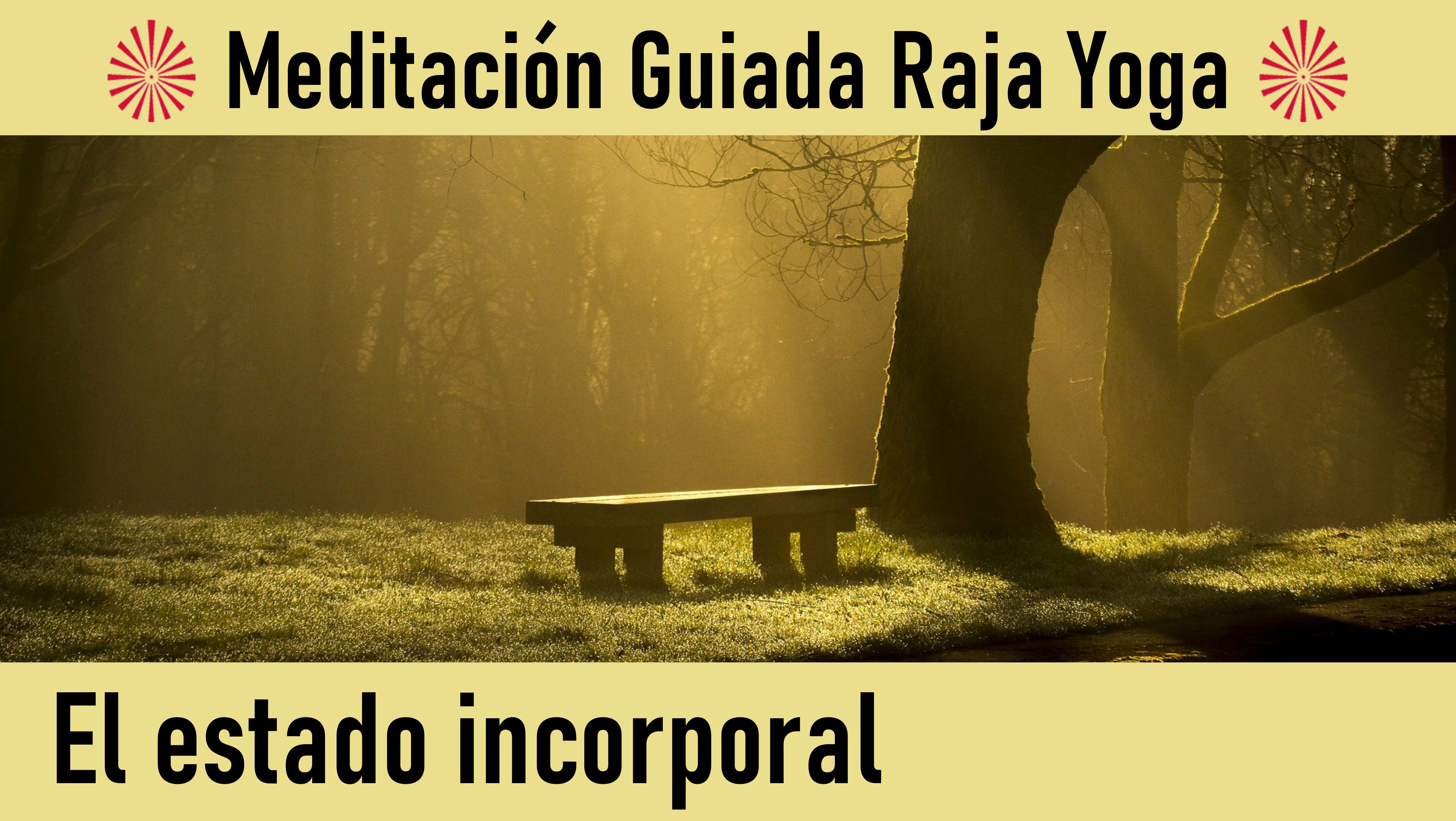 Meditación Raja Yoga: El estado incorporal (10 Junio 2020) On-line desde Madrid