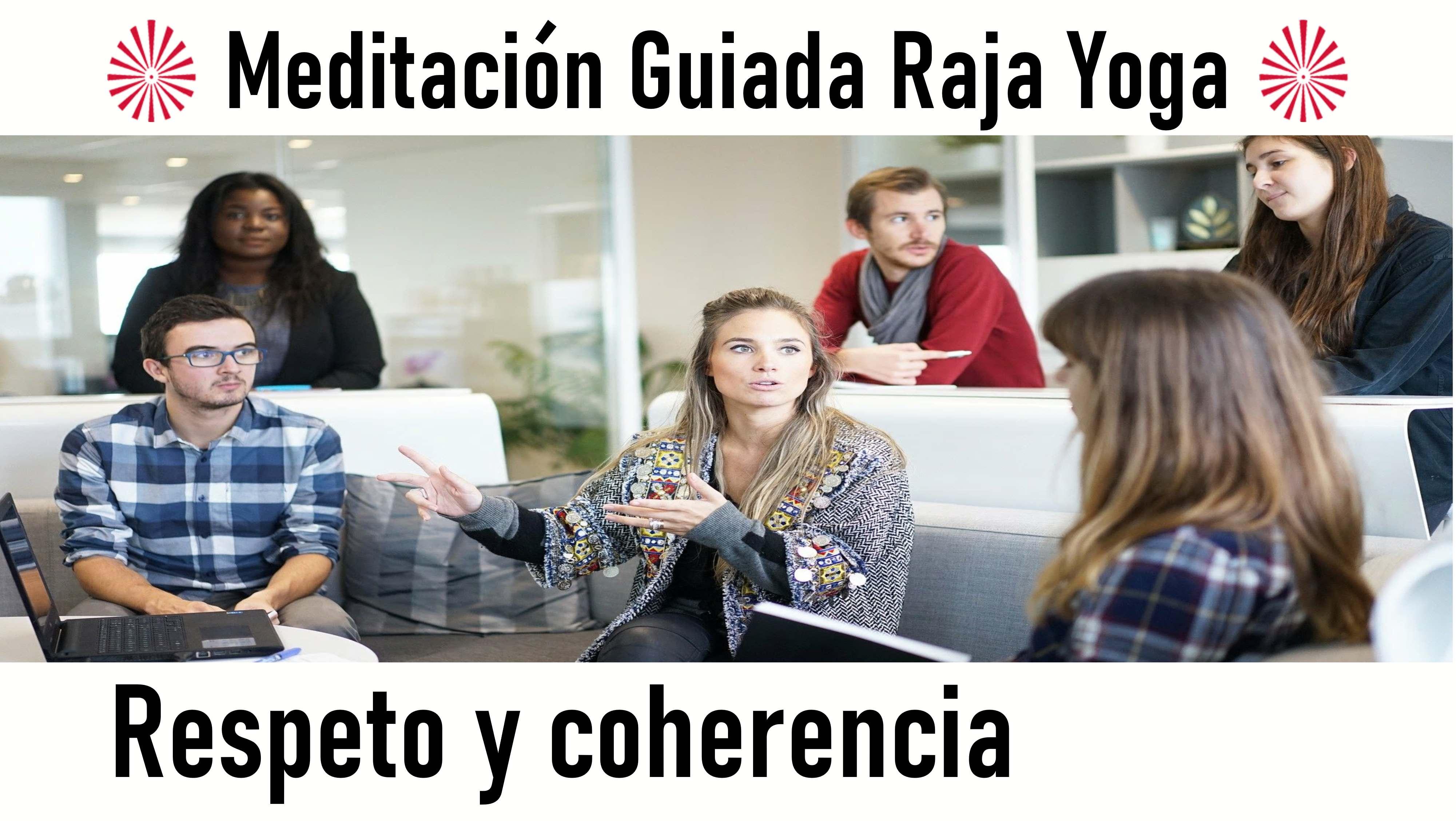 Meditación Raja Yoga: El respeto y la coherencia (28 Agosto 2020) On-line desde Barcelona