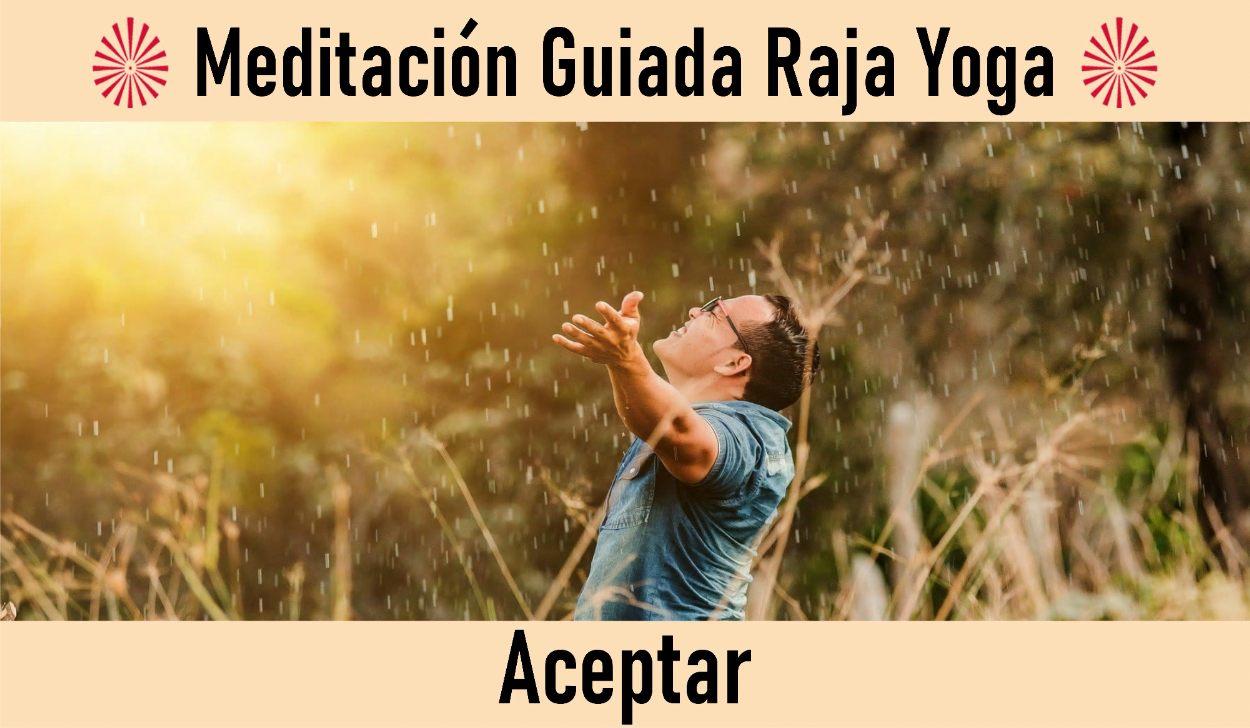 Charla y Meditación.Meditación Raja Yoga: Aceptar  (4 Mayo 2020) On-line desde Madrid
