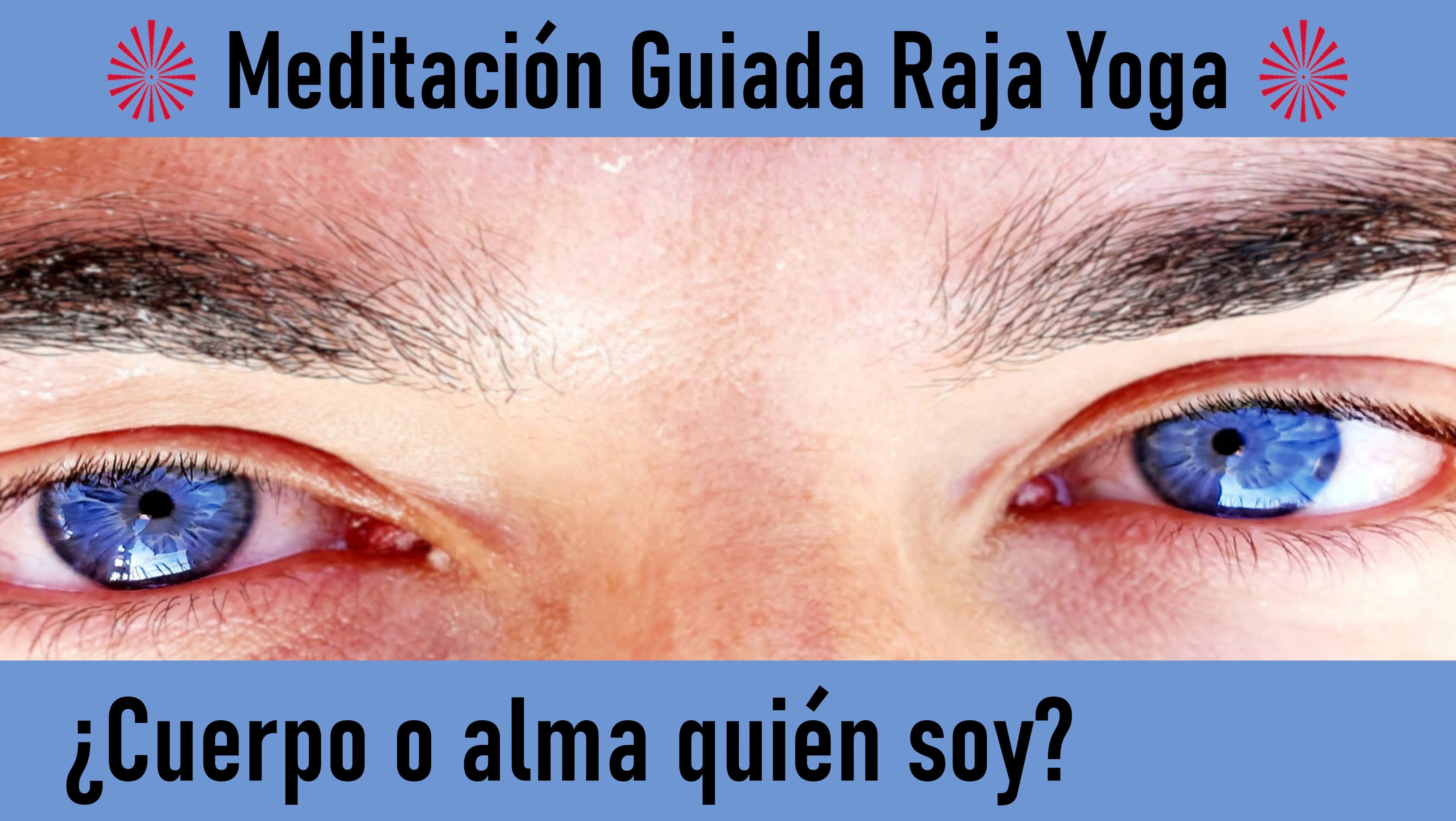 13 Mayo 2020 Meditación Guiada:  ¿Cuerpo o Alma Quién Soy?