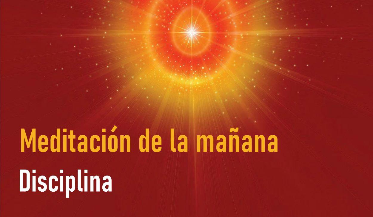 Meditación de la Mañana: Disciplina  (7 Mayo 2020)