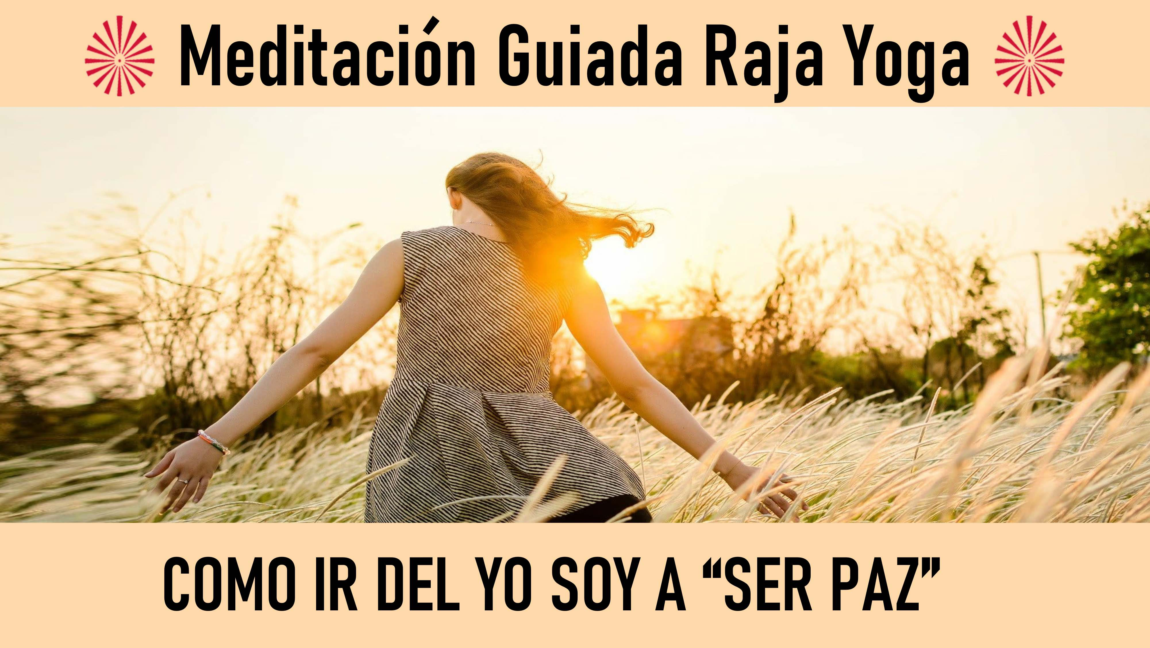 """Meditación Raja Yoga: Cómo ir del yo a """"ser paz"""