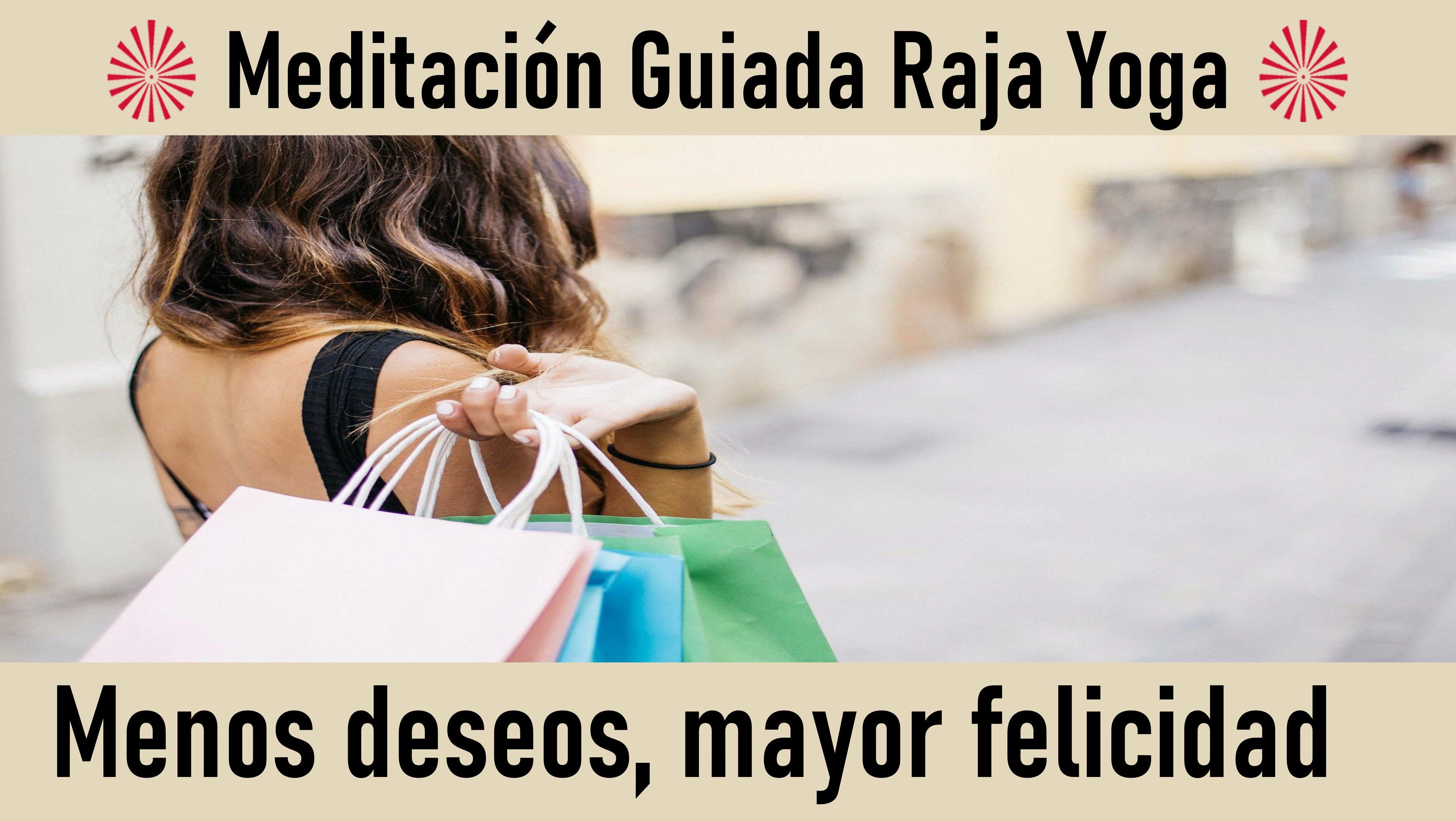 Meditación Raja Yoga: Menos deseos, mayor felicidad (9 Junio 2020) On-line desde Sevilla