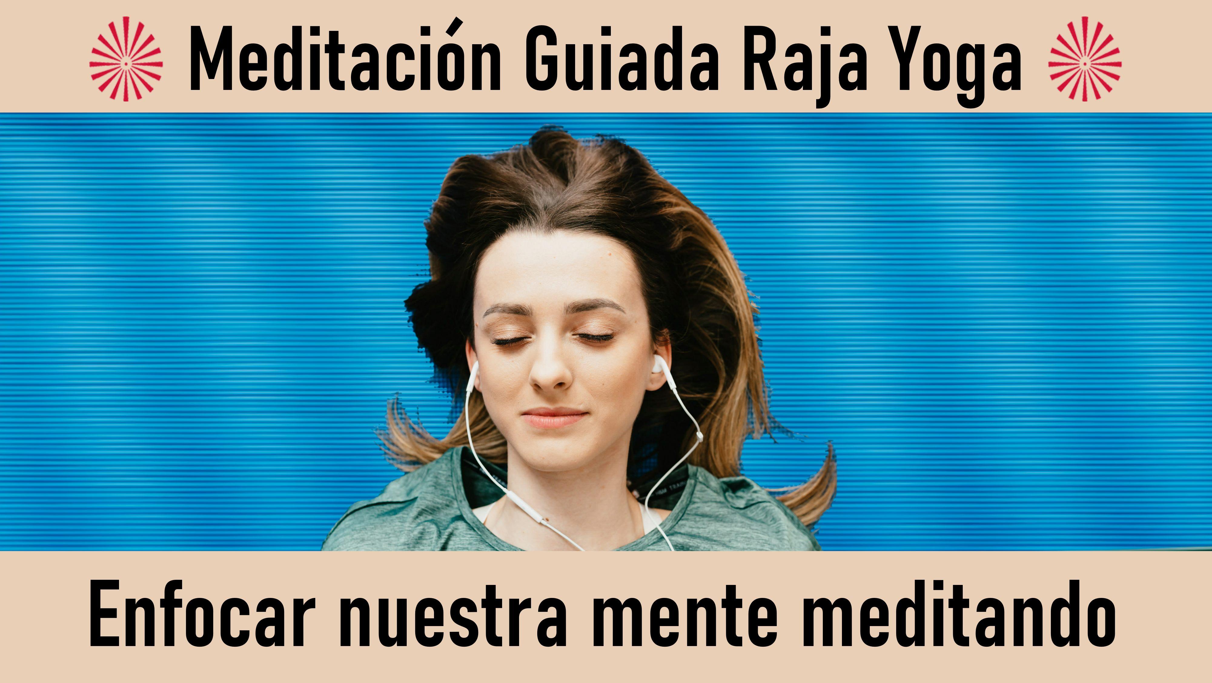 2 Septiembre 2020 Meditación guiada: Enfocar nuestra mente meditando