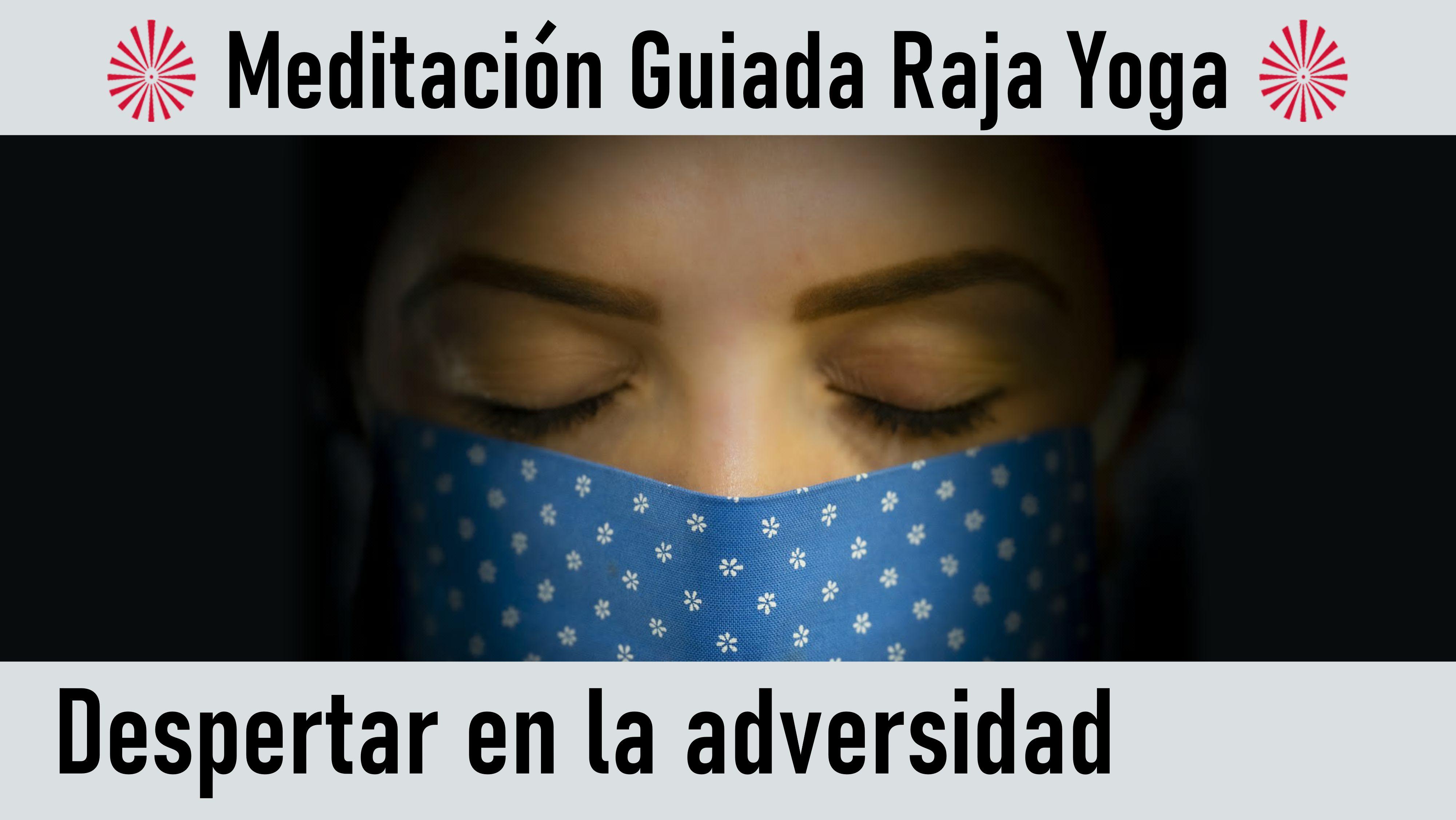 Meditación Raja Yoga: Despertar en la adversidad (9 Agosto 2020) On-line desde Valencia