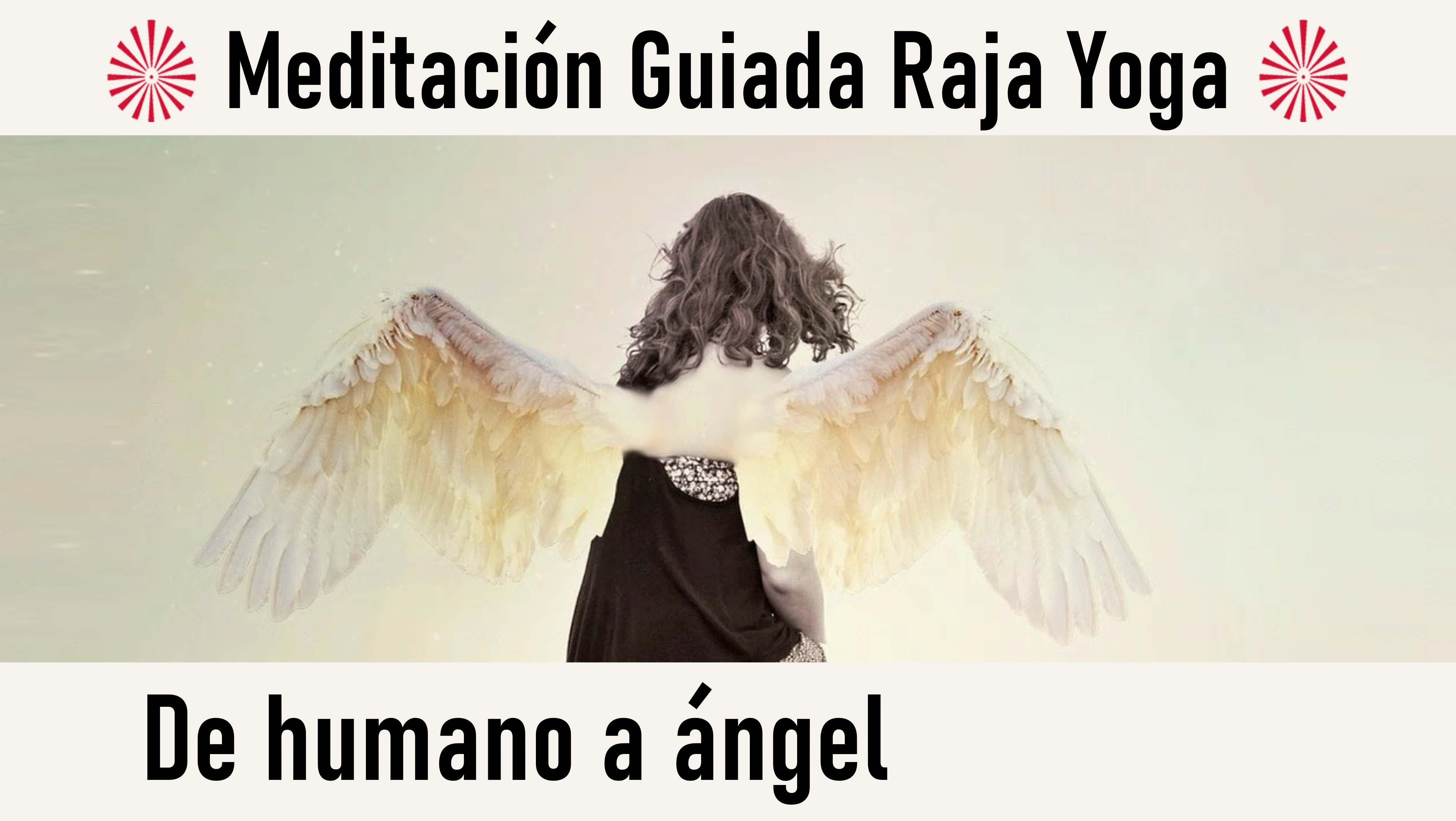 Meditación Raja Yoga: De humano a ángel (23 Agosto 2020) On-line desde Valencia
