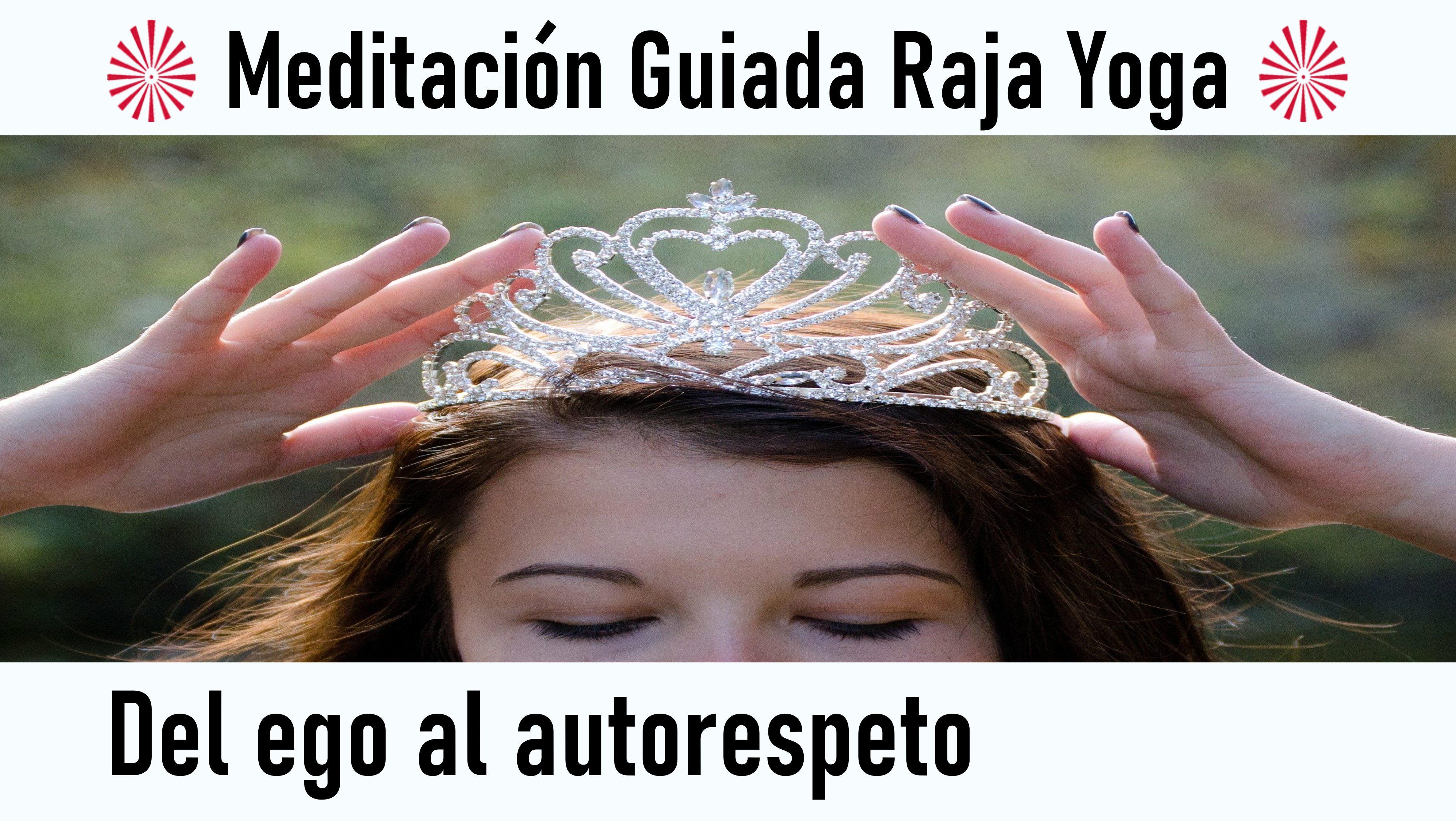 Meditación Raja Yoga: Del ego al autorespeto (17 Septiembre 2020) On-line desde Valencia
