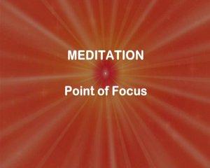 Point of focus meditation