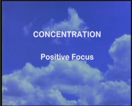 Concentration, Positive Focus