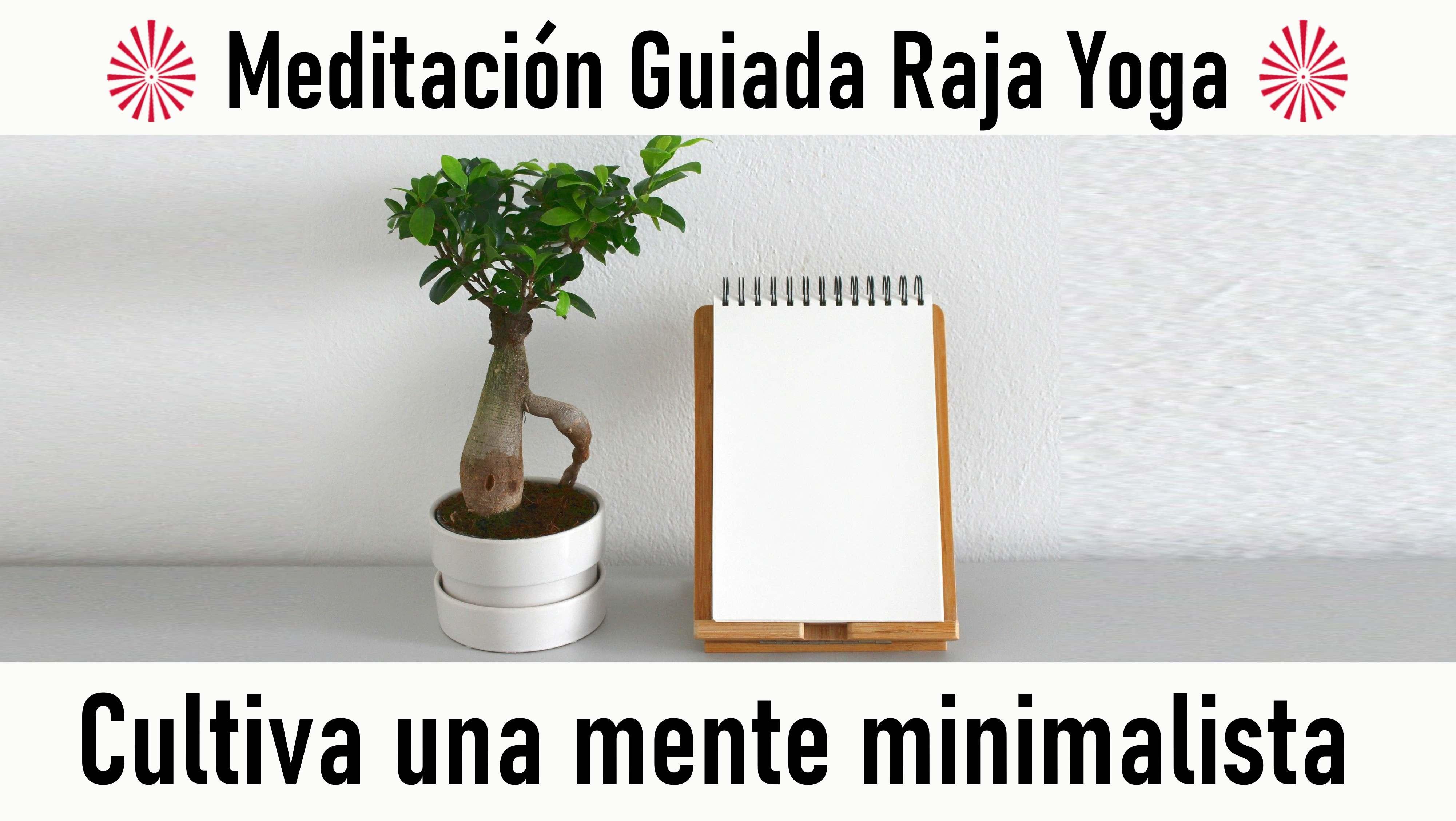 Meditación Raja Yoga: Cultiva una mente minimalista (24 Agosto 2020) On-line desde Madrid