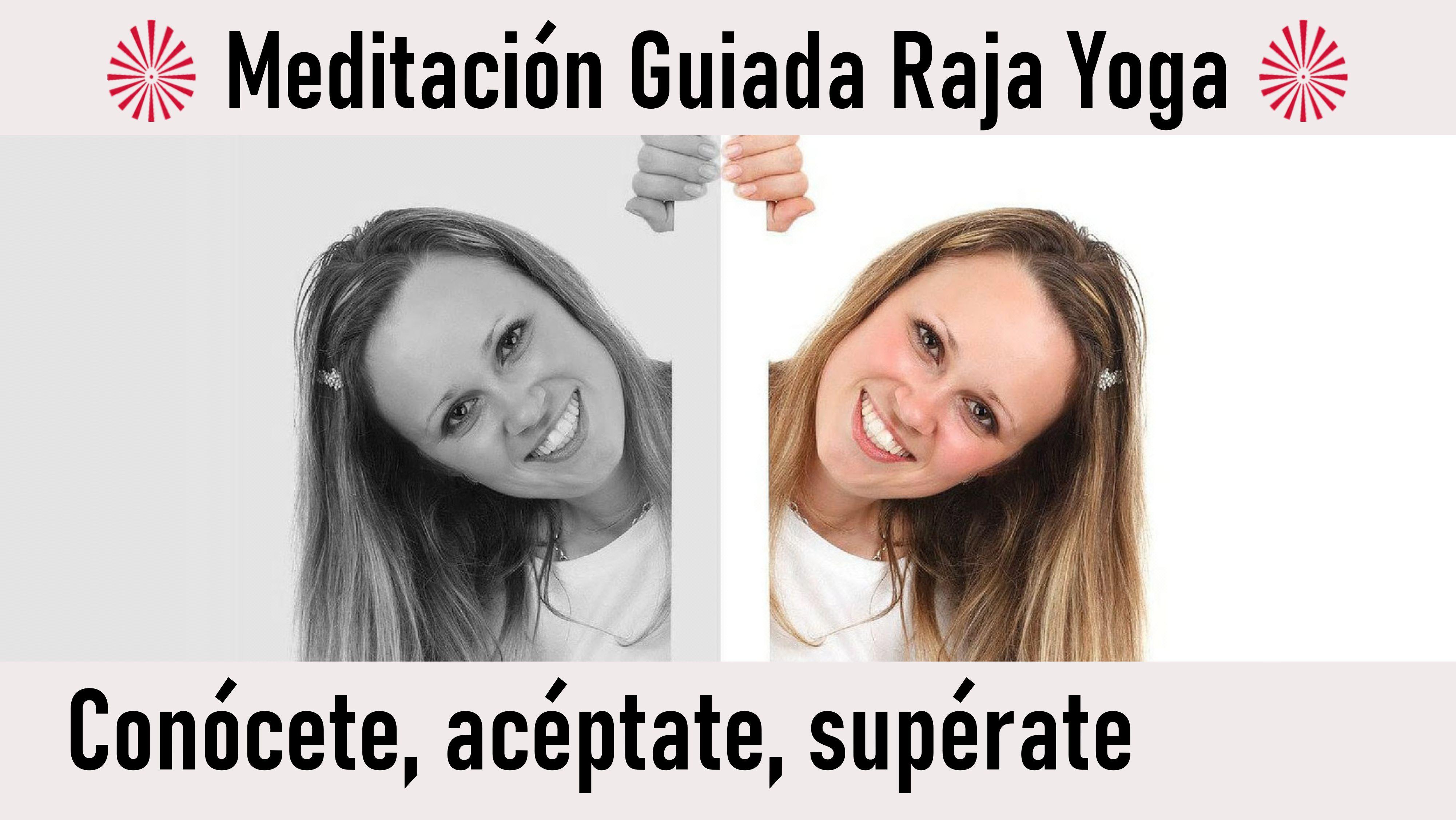 Meditación Raja Yoga: Conócete, acéptate, supérate (28 Julio 2020) On-line desde Mallorca