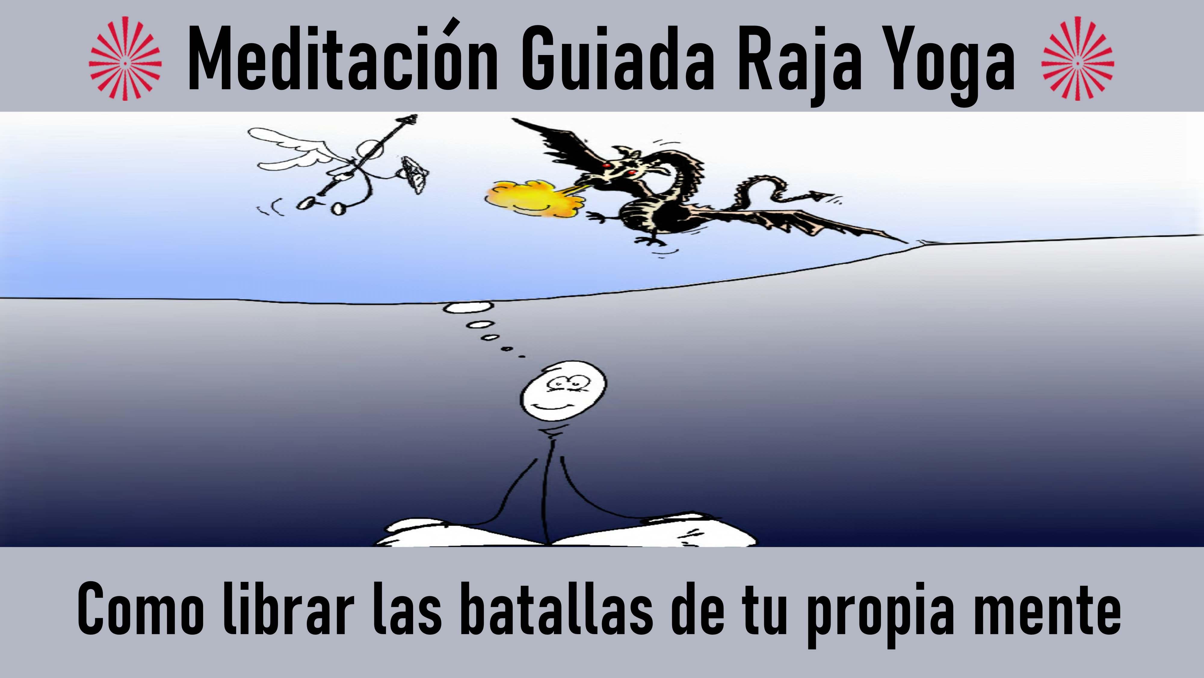Meditación Raja Yoga: Cómo librar las batallas de nuestra propia mente (18 Agosto 2020) On-line desde Canarias