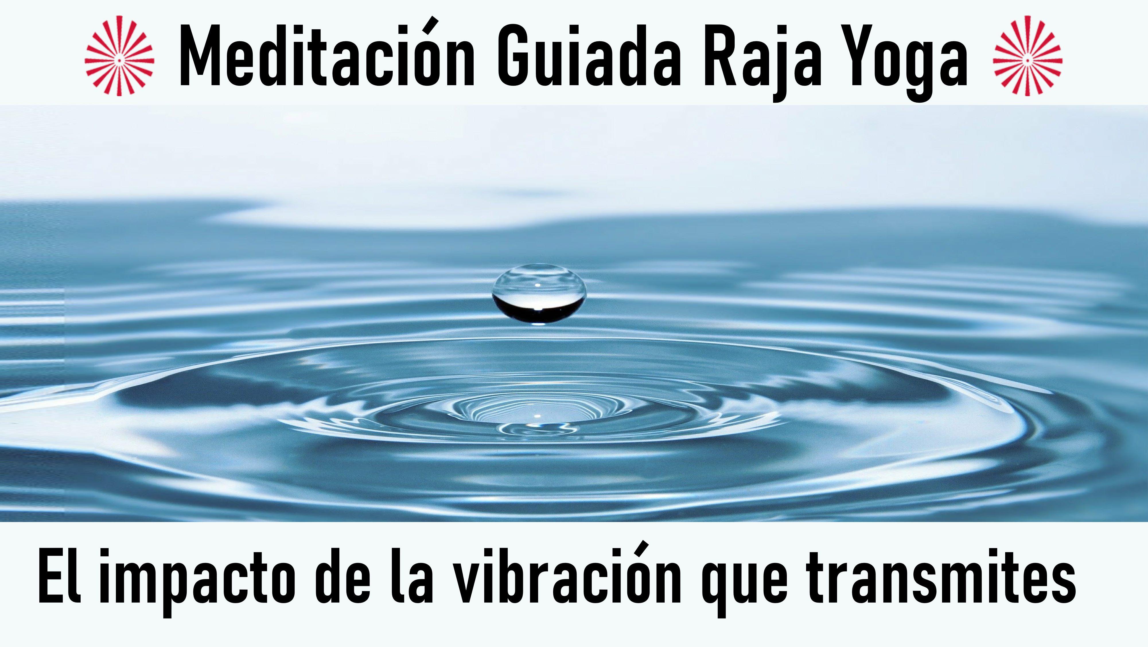 Meditación Raja Yoga: El impacto de la vibración que transmites (23 Julio 2020) On-line desde Barcelona