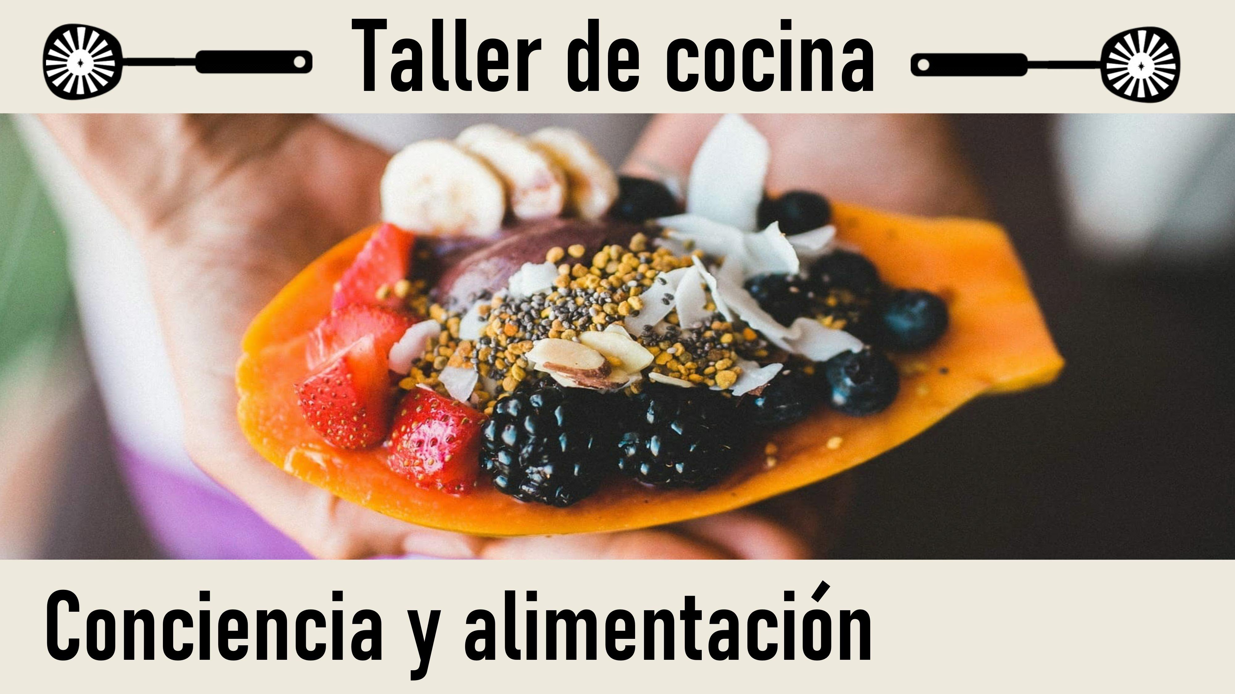 Taller de Cocina.Conferencia: Conciencia y alimentación (1 Junio 2020) On-line desde Madrid