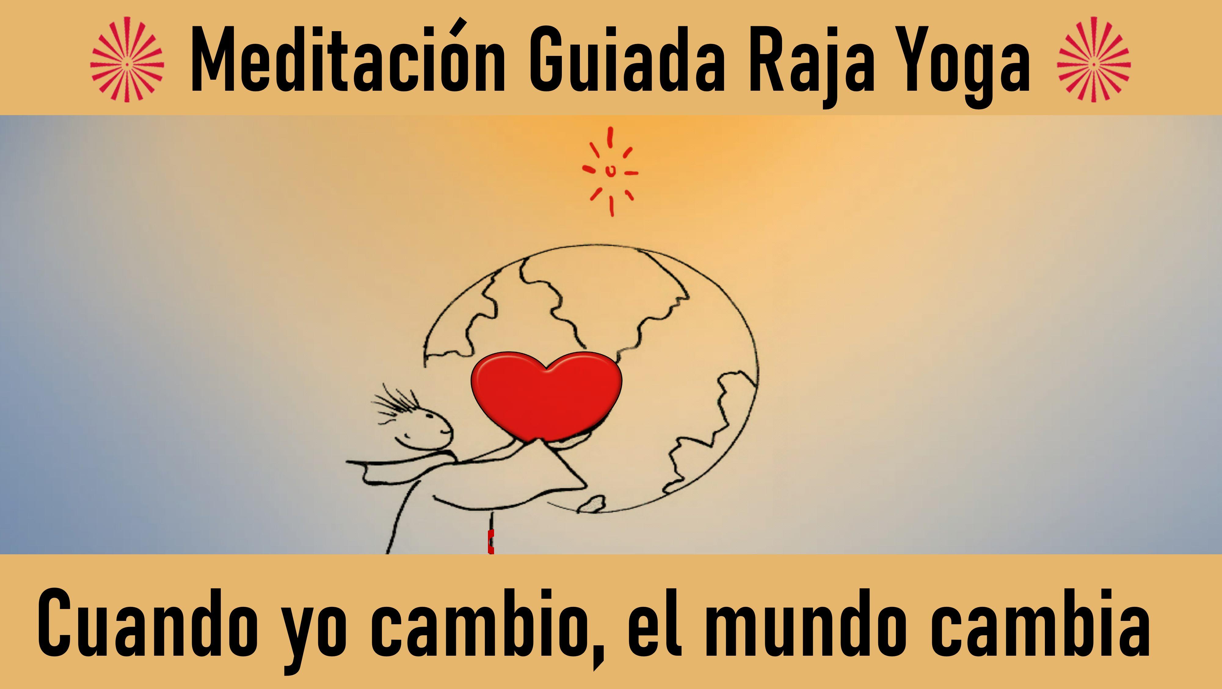 """Meditación Raja Yoga:  """"Cuando Yo Cambio, el Mundo Cambia"""" (17 Mayo 2020) On-line desde Valencia"""